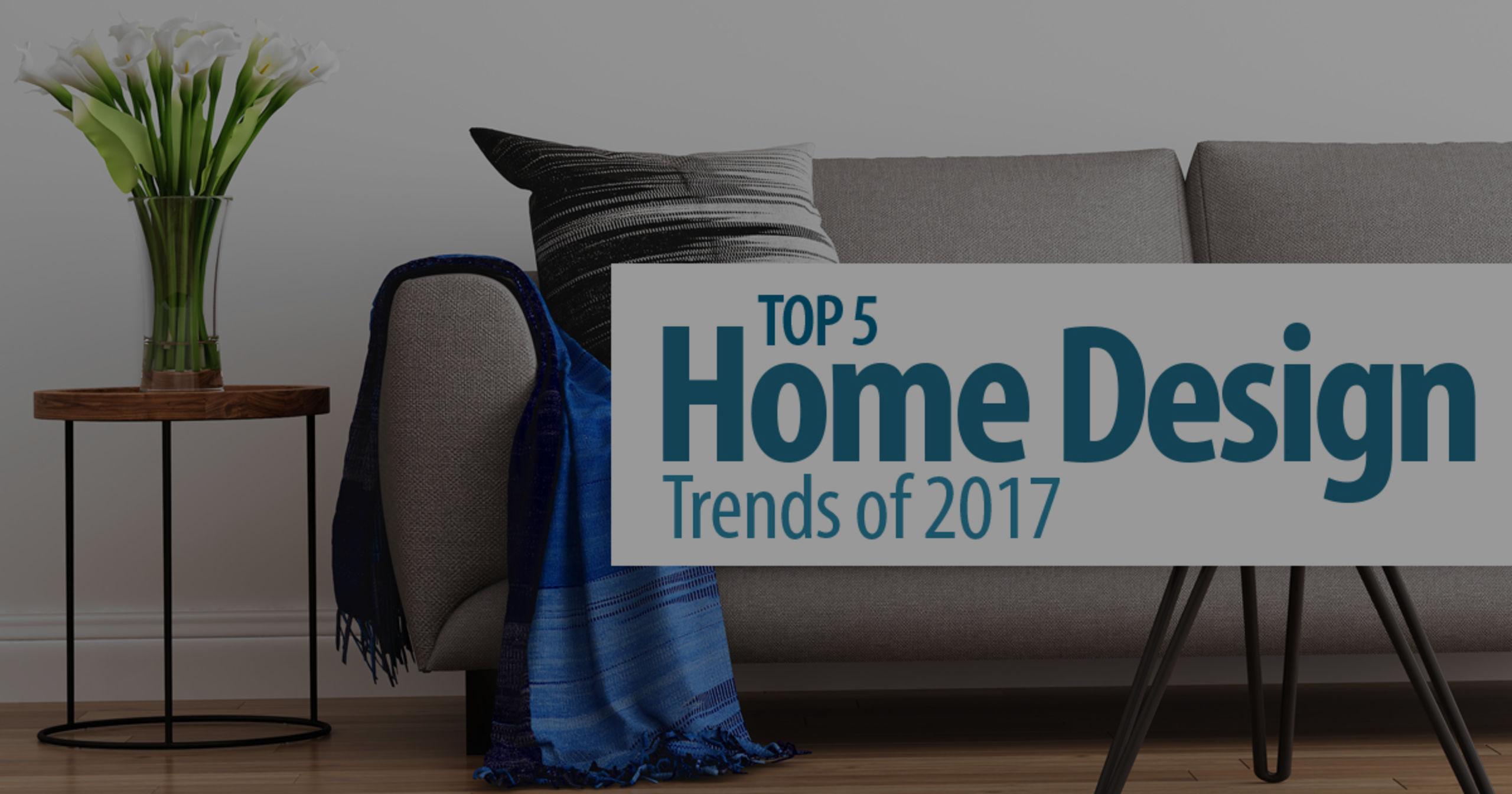 Top 5 Home Design Trends for 2017