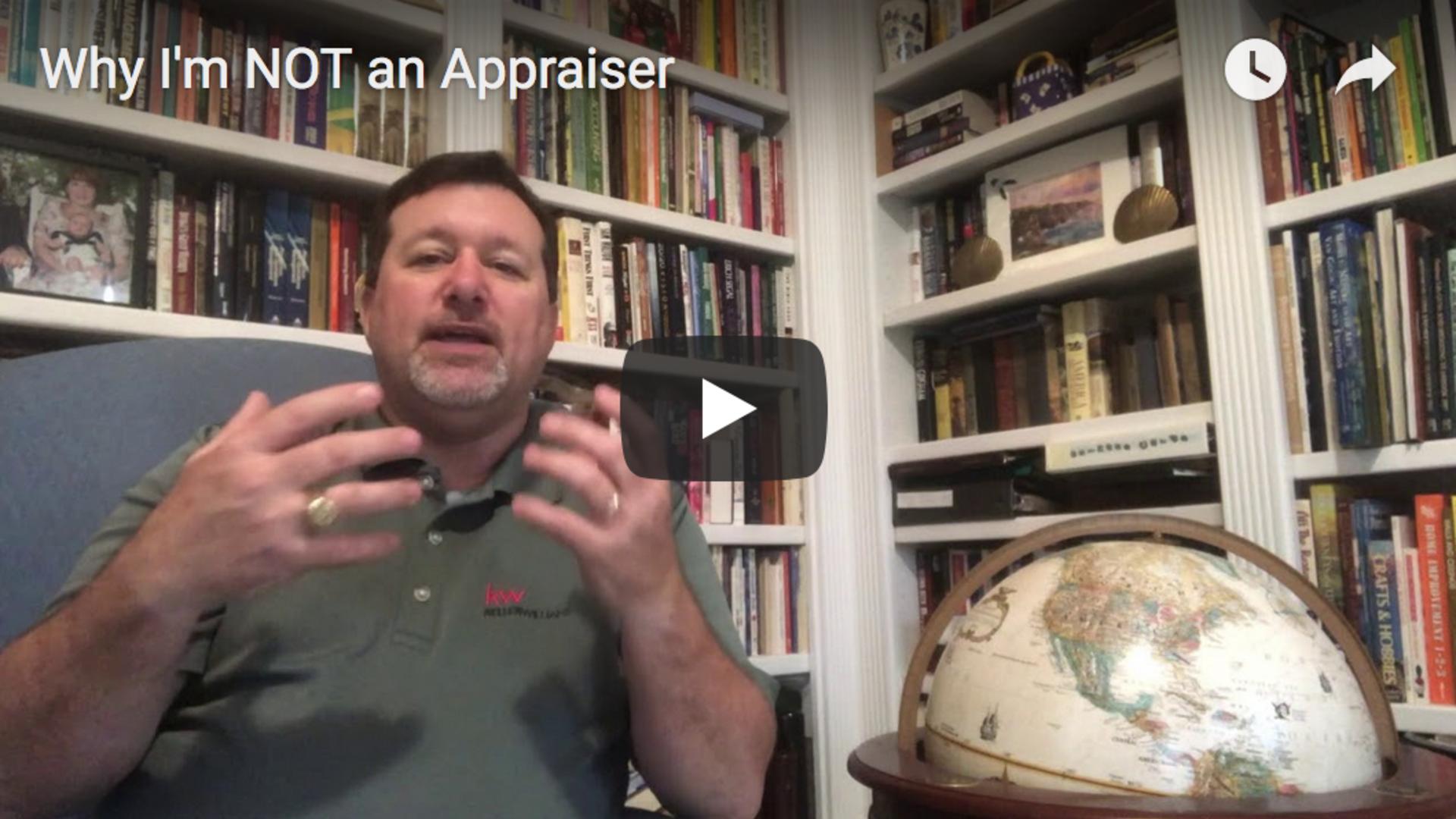 Why I'm not an appraiser