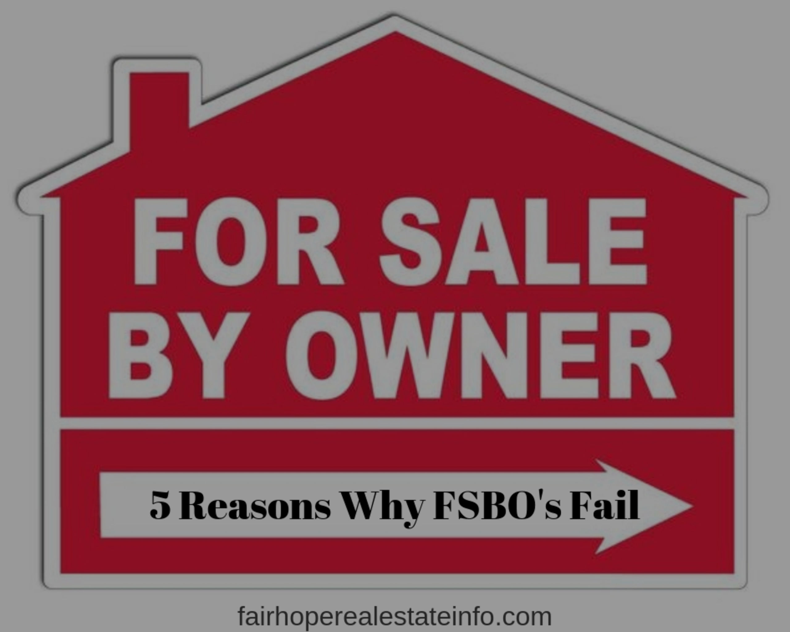 Why Do FSBO Sales Fail?  Here are 5 Reasons.