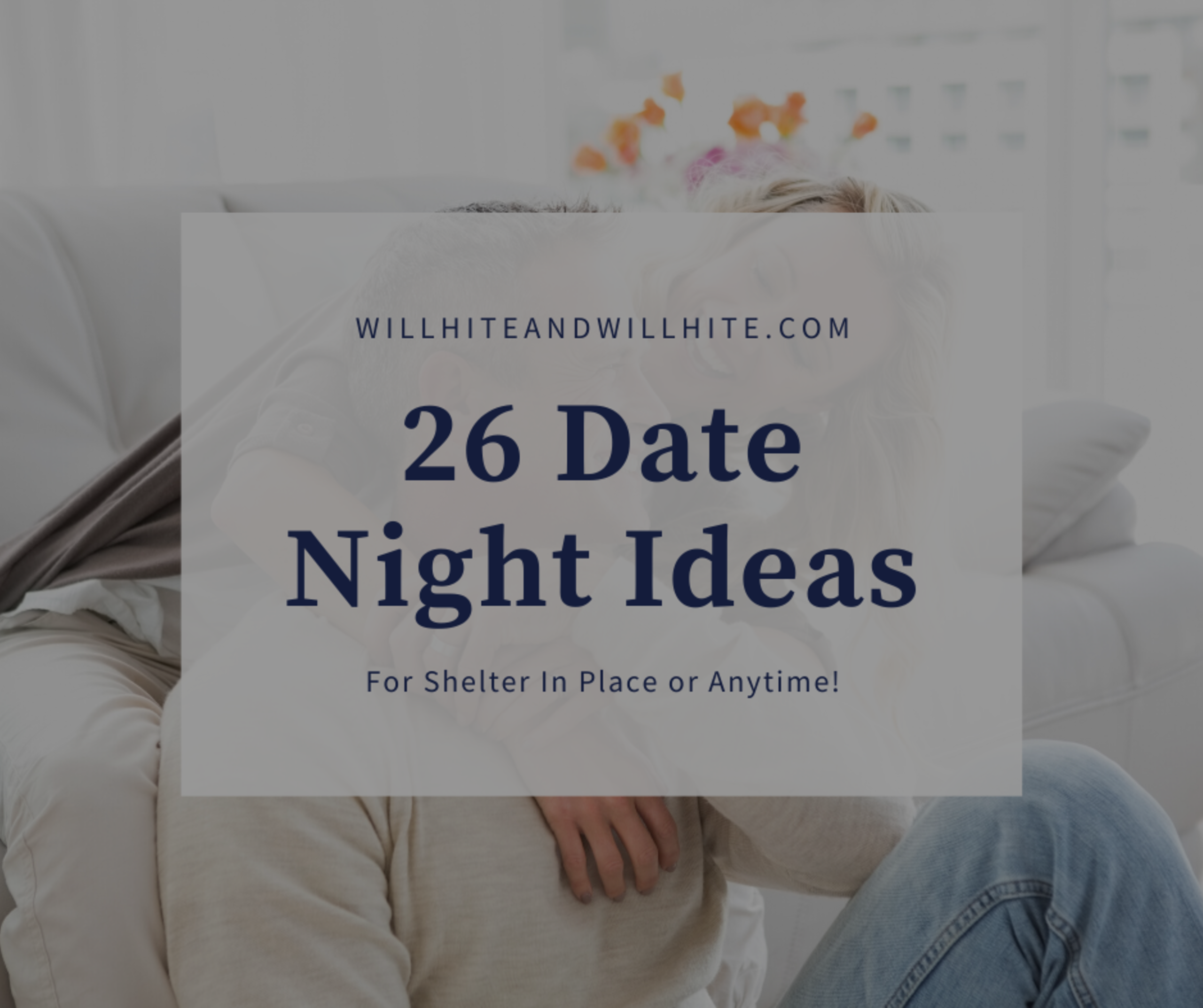 26 Date Night Ideas For Shelter In Place