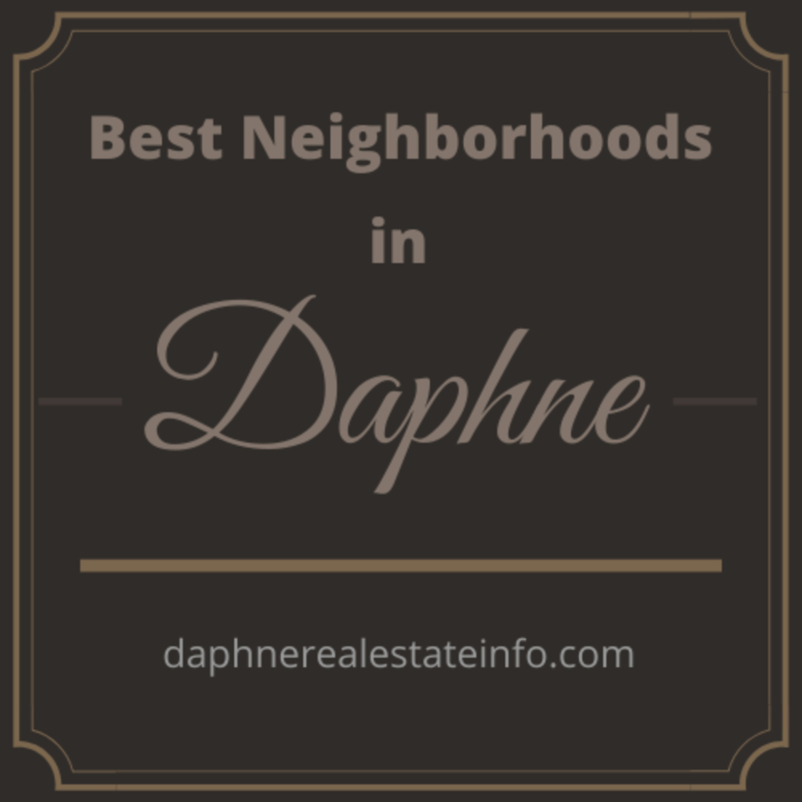 Best Neighborhoods in Daphne AL
