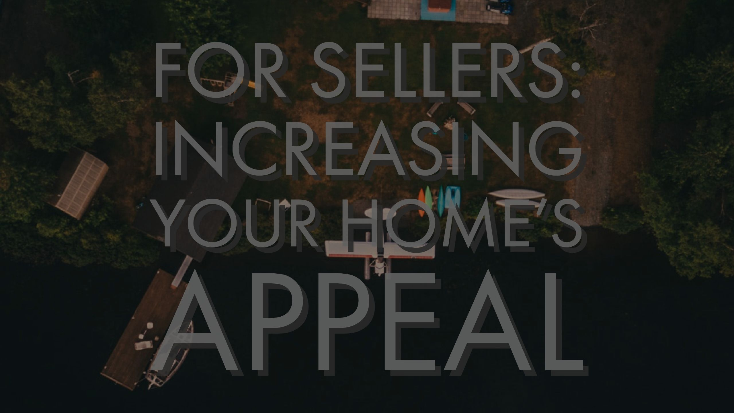 Sellers Increase Your Home's Appeal!