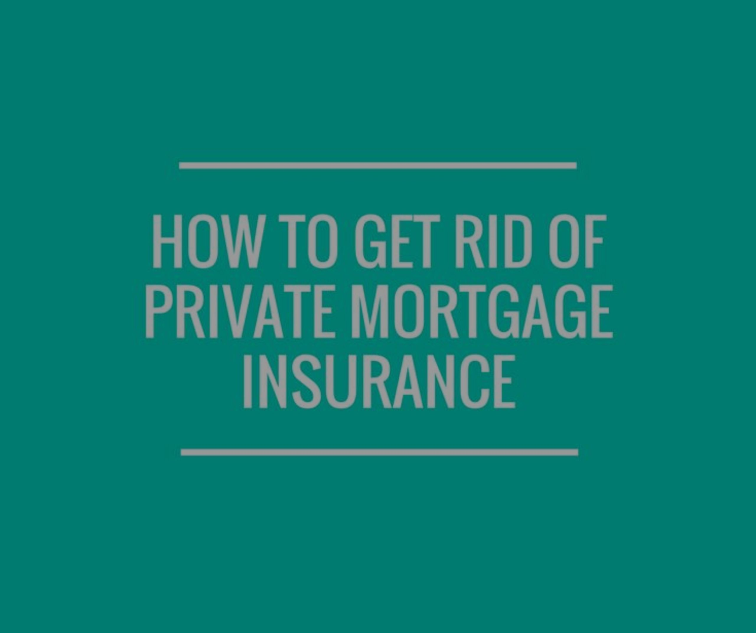 Are you familiar with Private Mortgage Insurance?