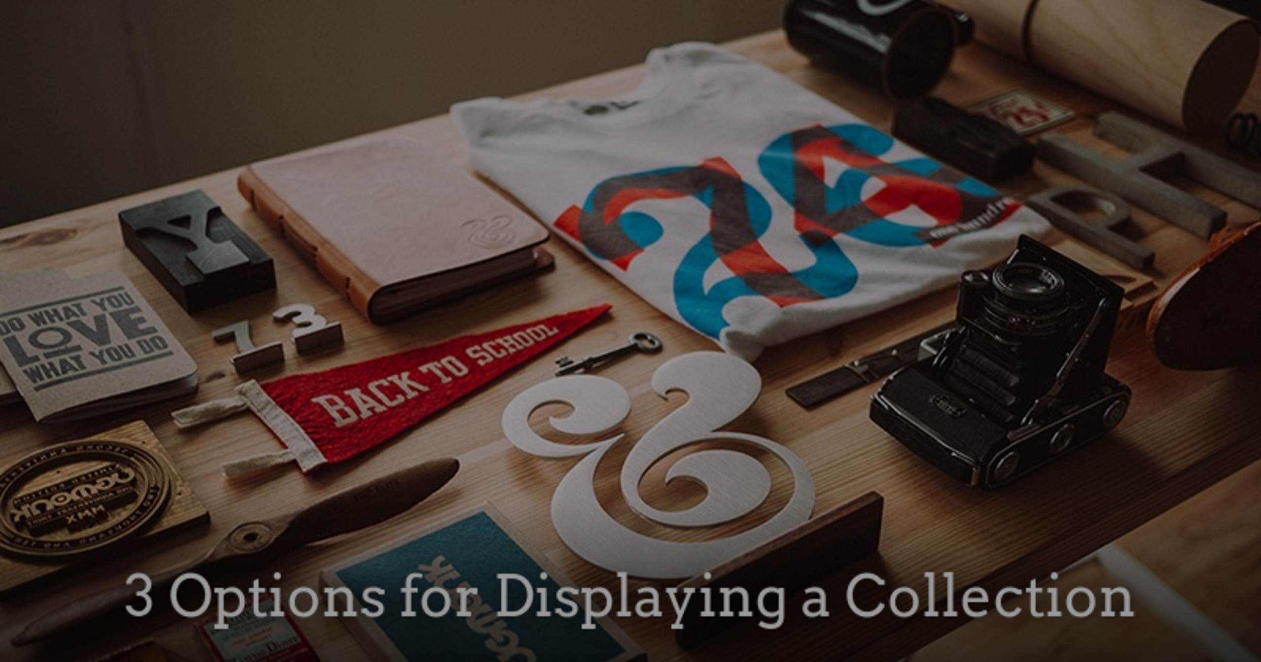 3 Options for Displaying a Collection