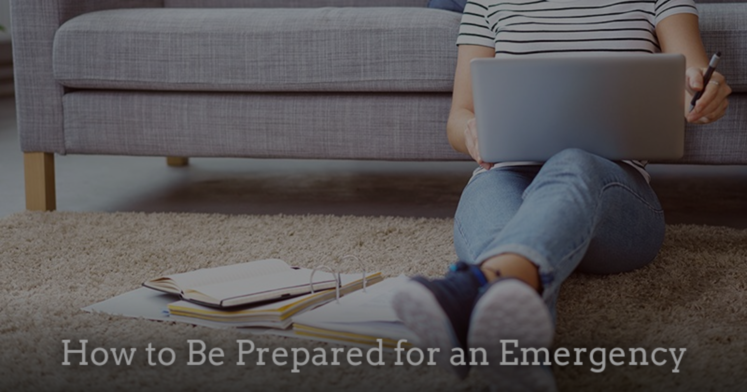 How to Be Prepared for an Emergency