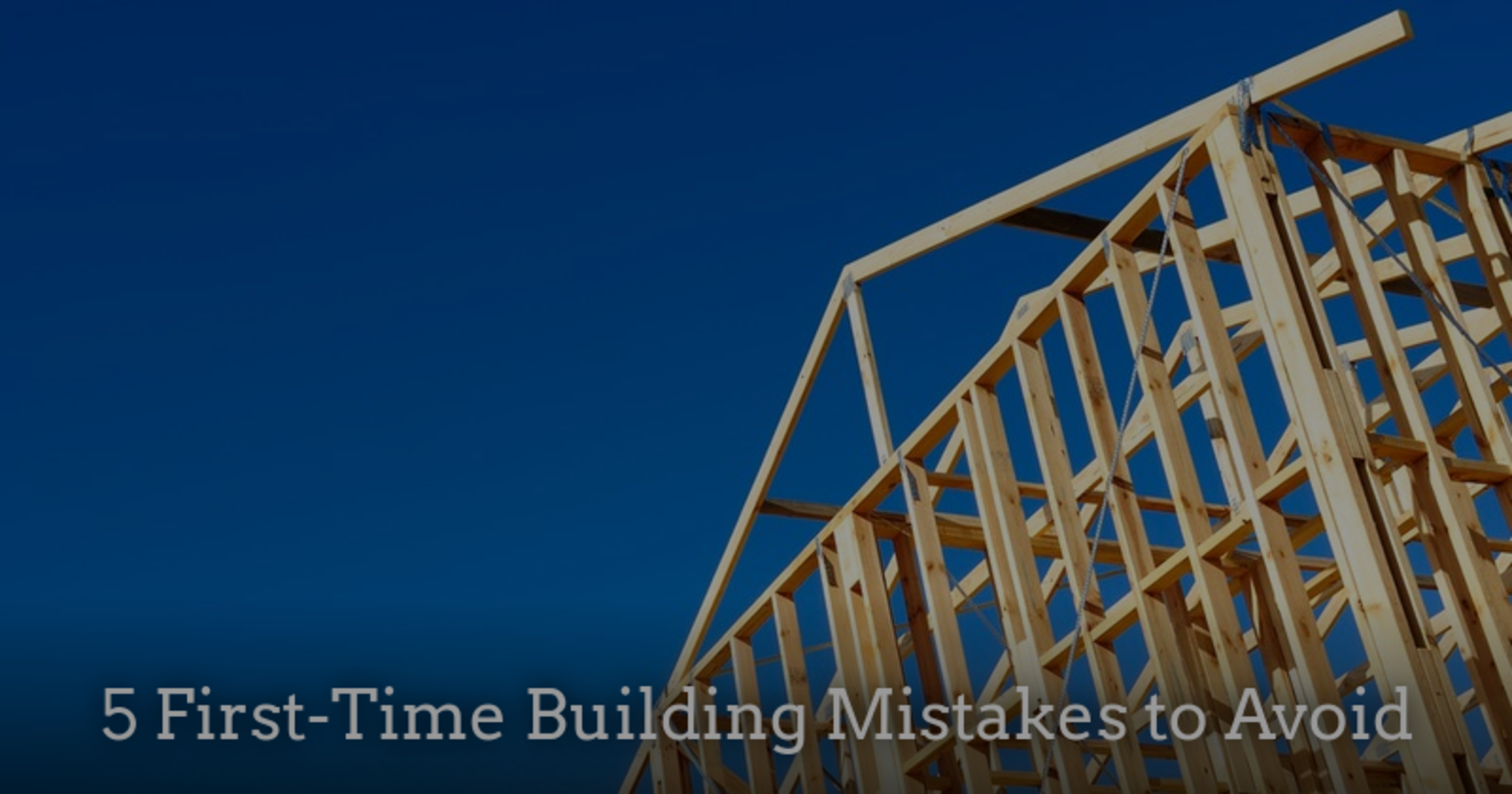 5 First-Time Building Mistakes to Avoid
