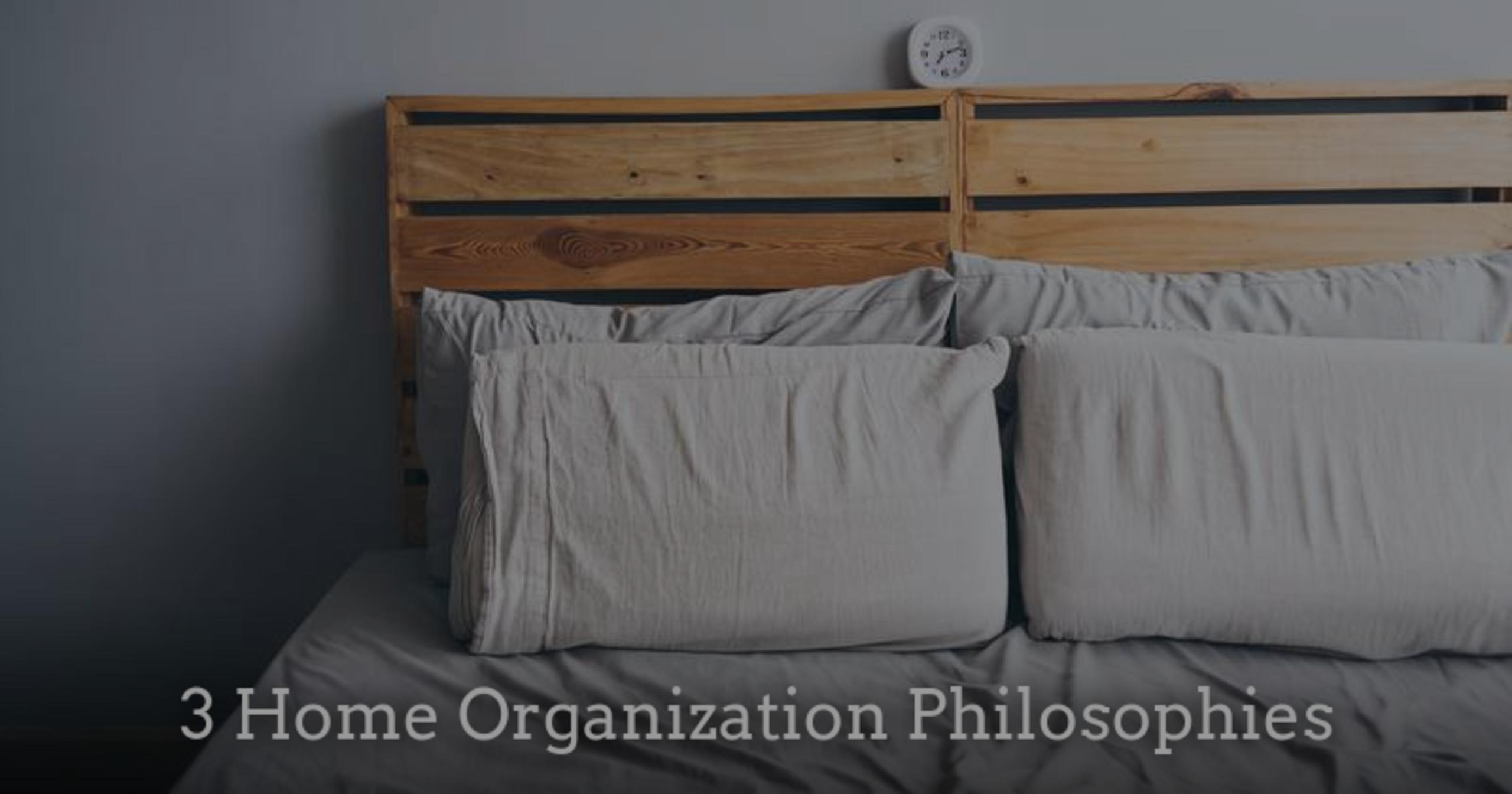 3 Home Organization Philosophies