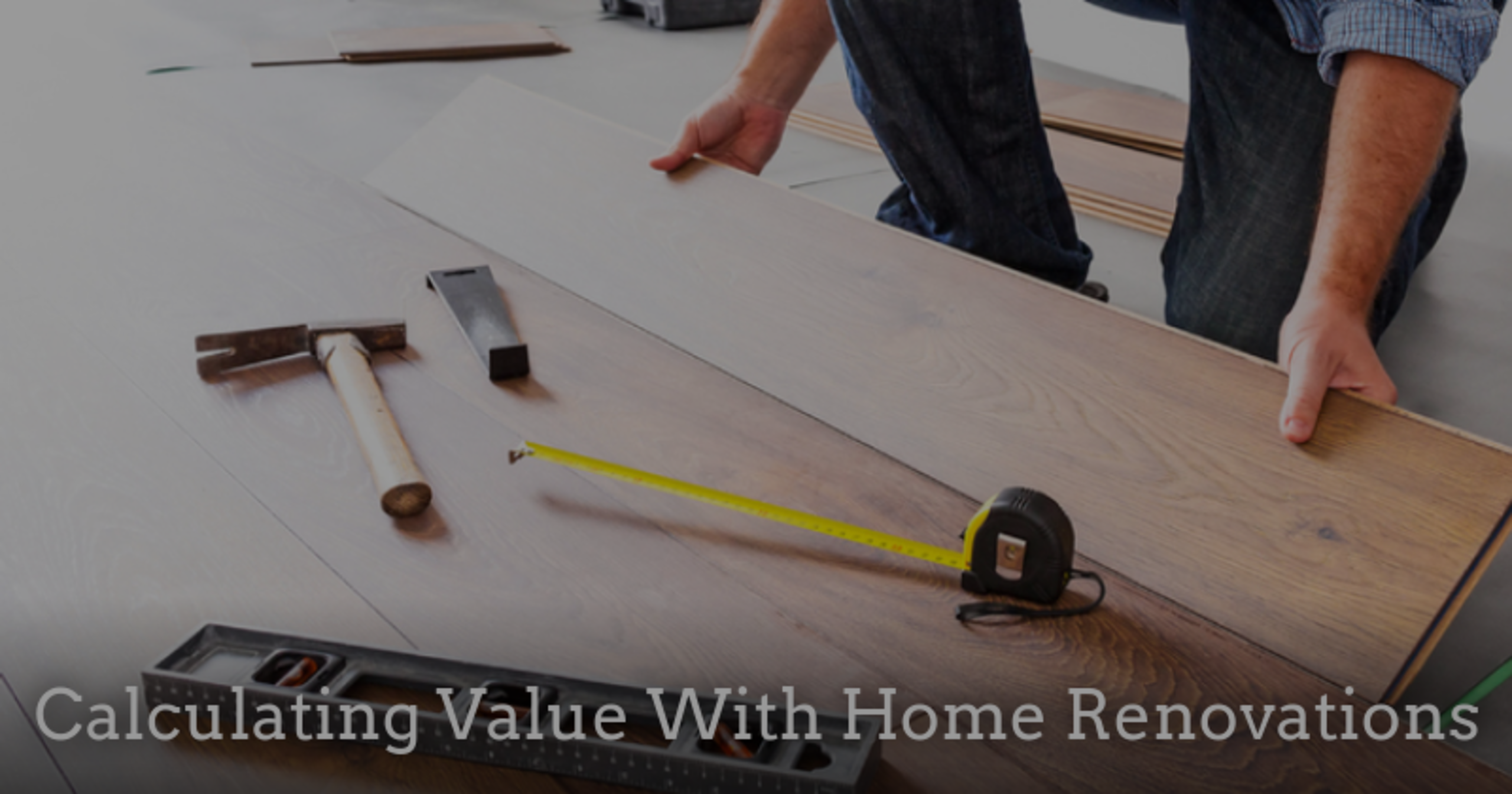 Calculating Home Value with Home Renovations