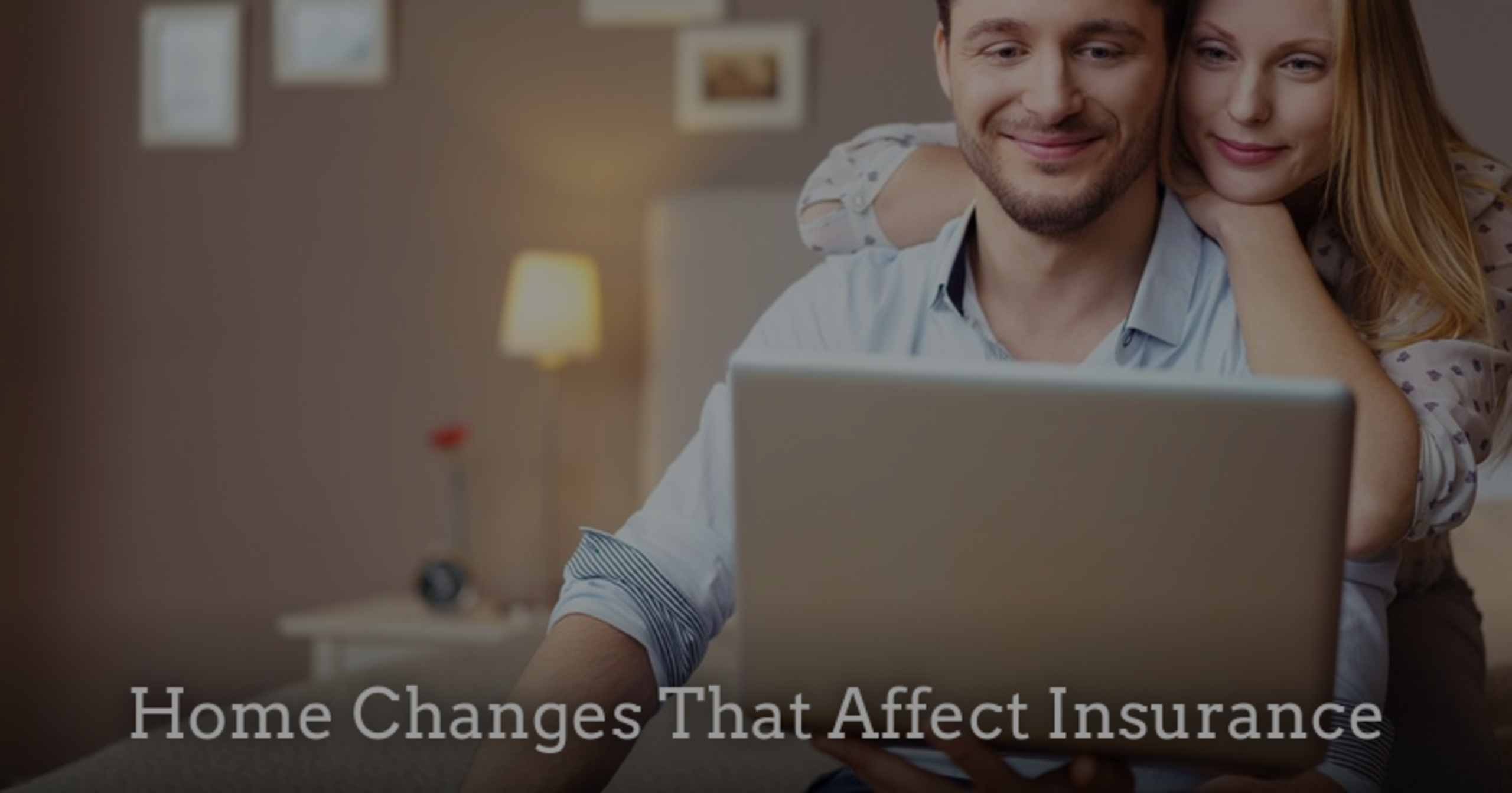 Home Changes That Affect Insurance