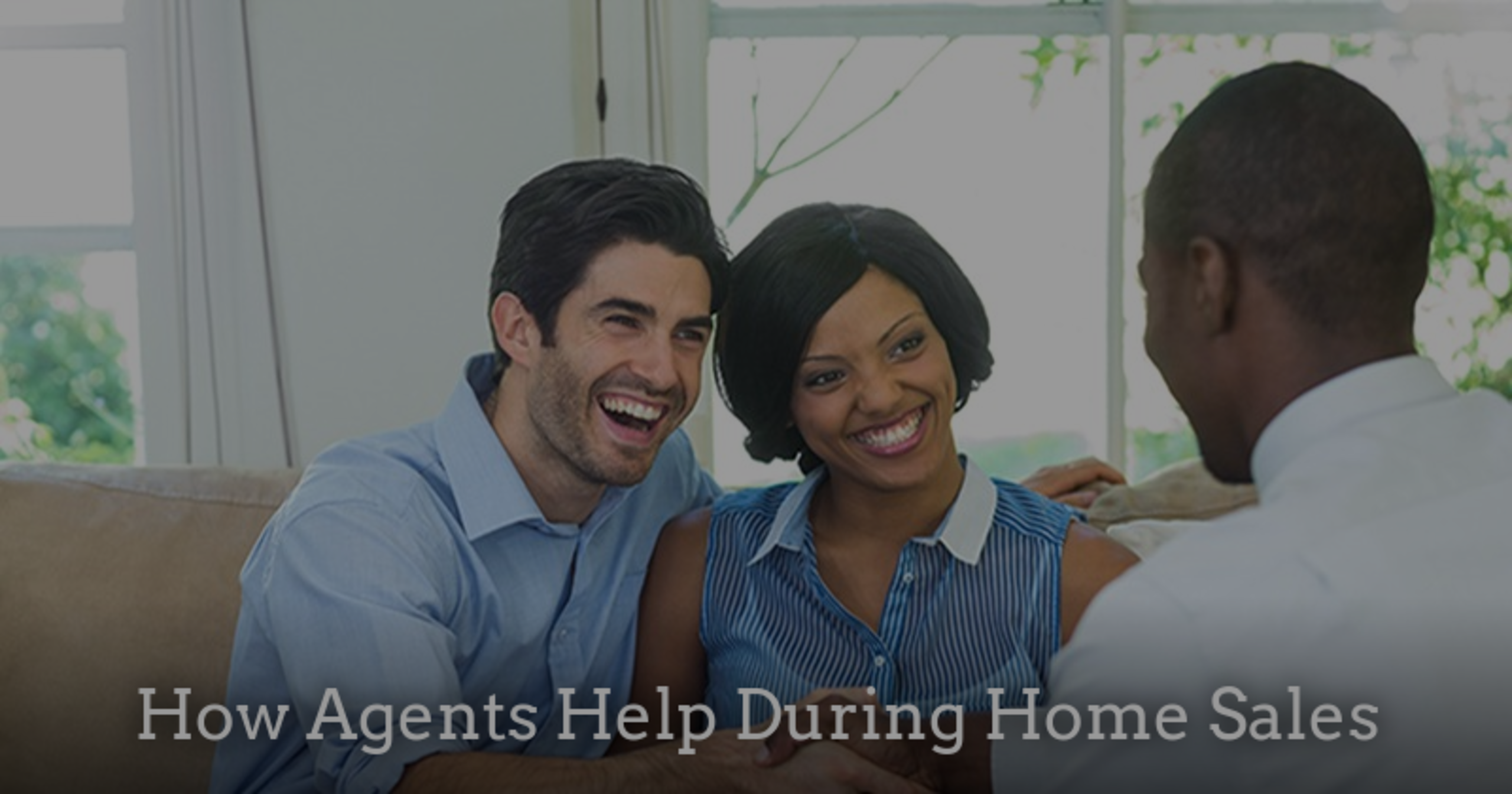 How Agents Help during Home Sales
