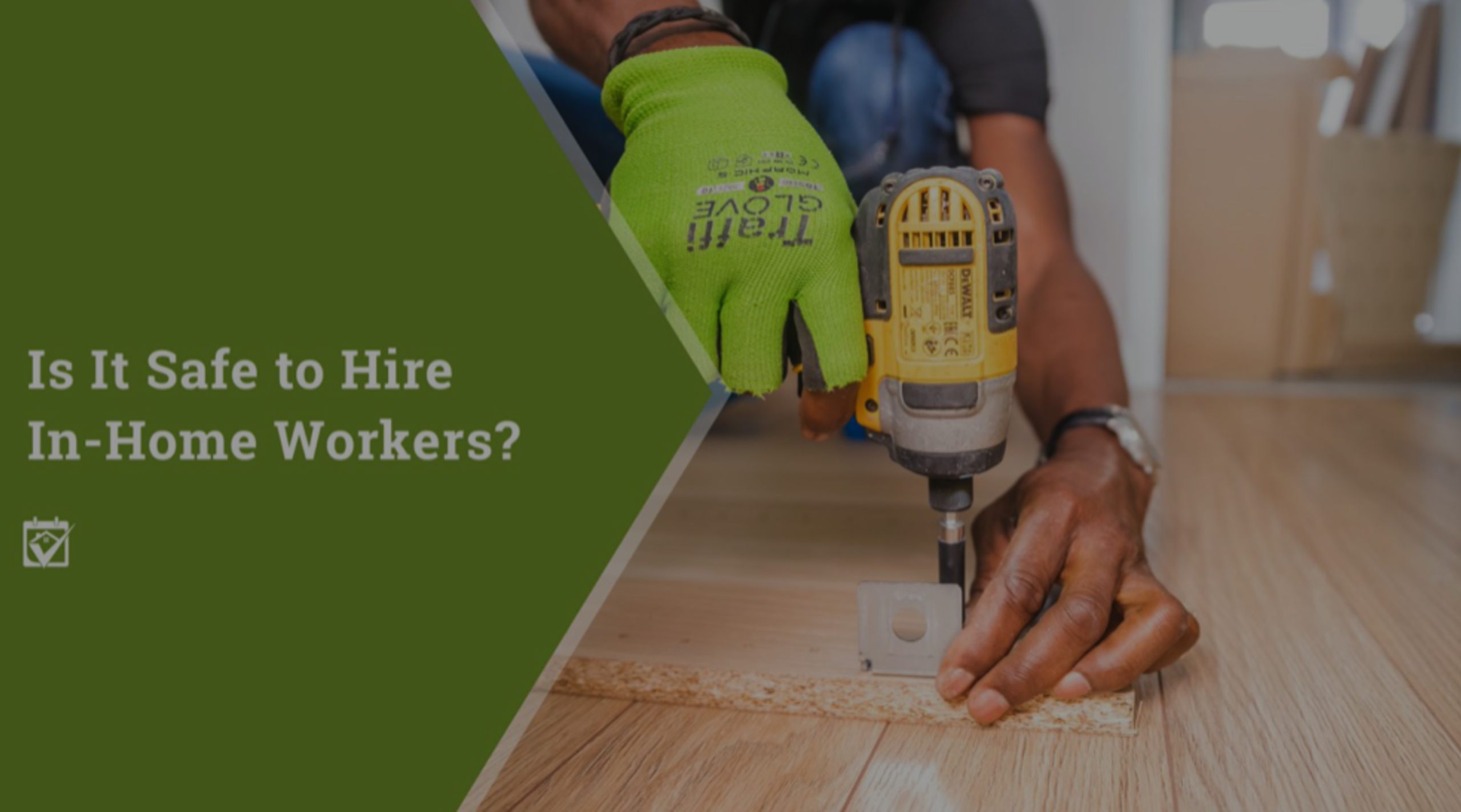 Is Hiring a Contractor in Your Home Safe?