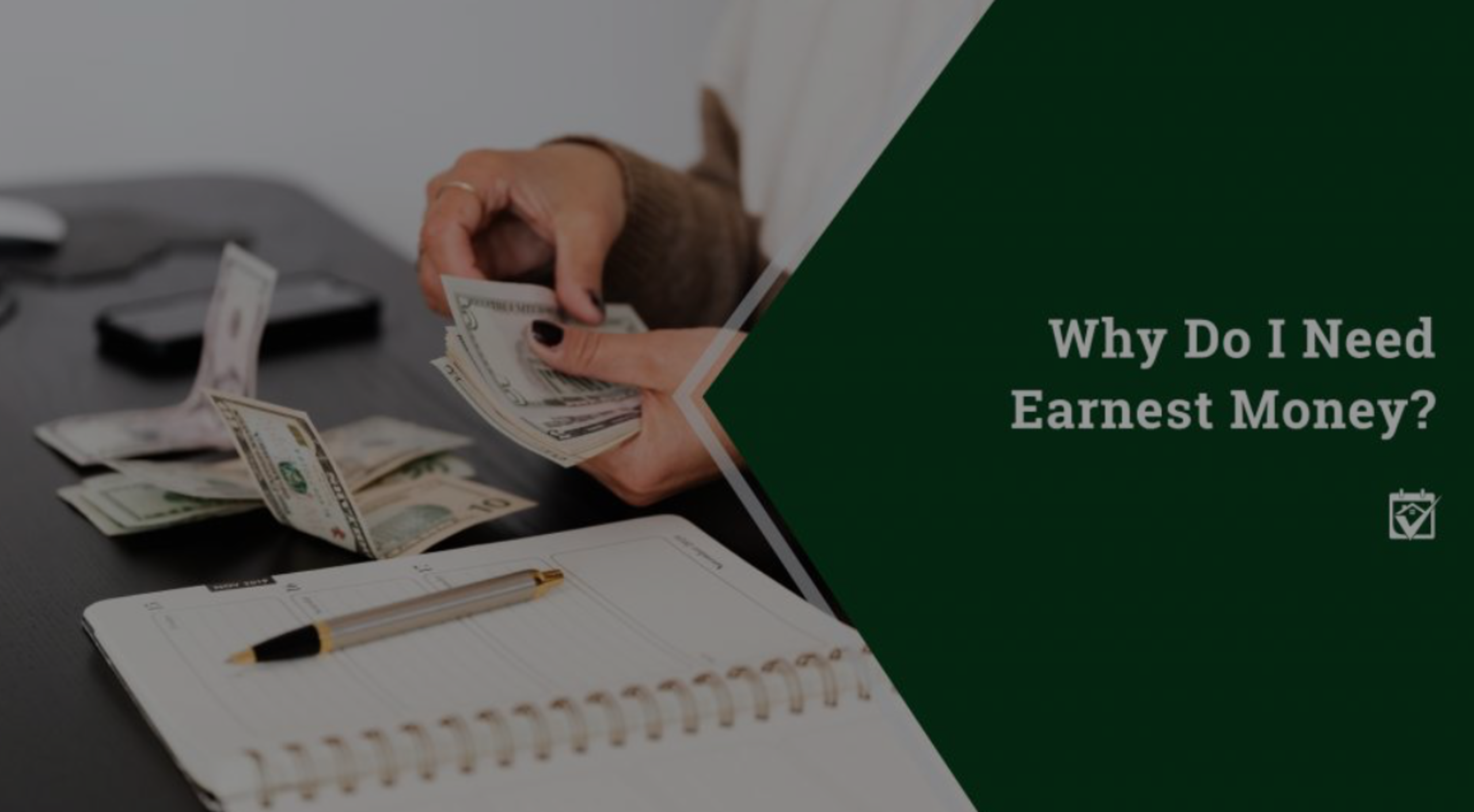 Why Do You Need Earnest Money?