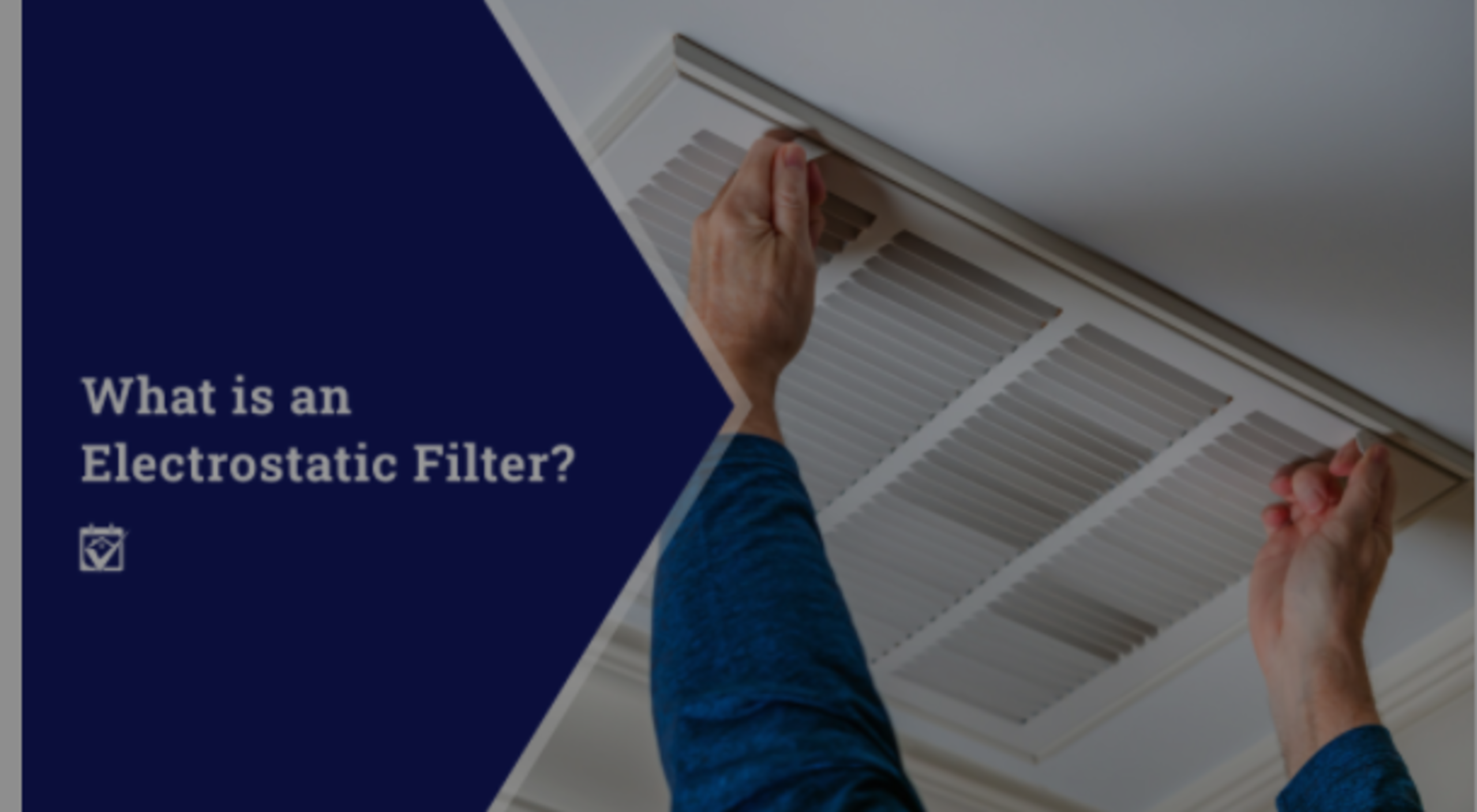 What is an Electrostatic Filter?