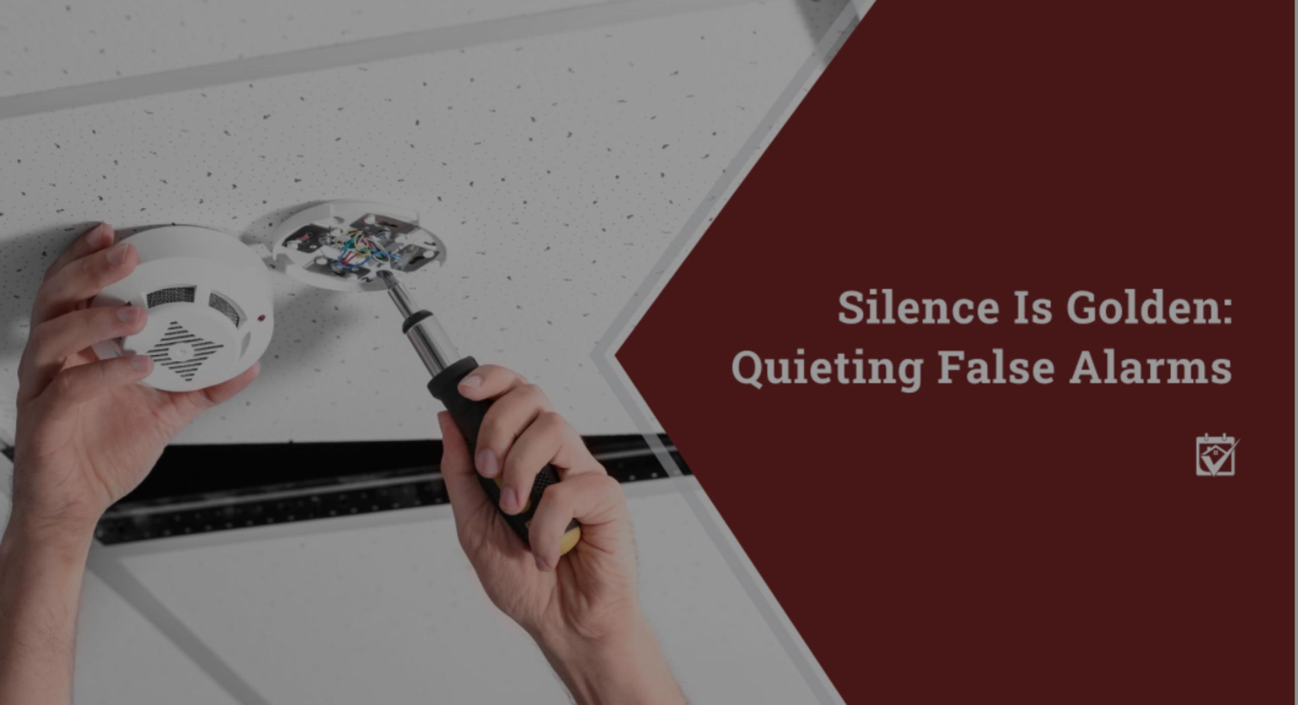 Silence Is Golden: Quieting False Alarms