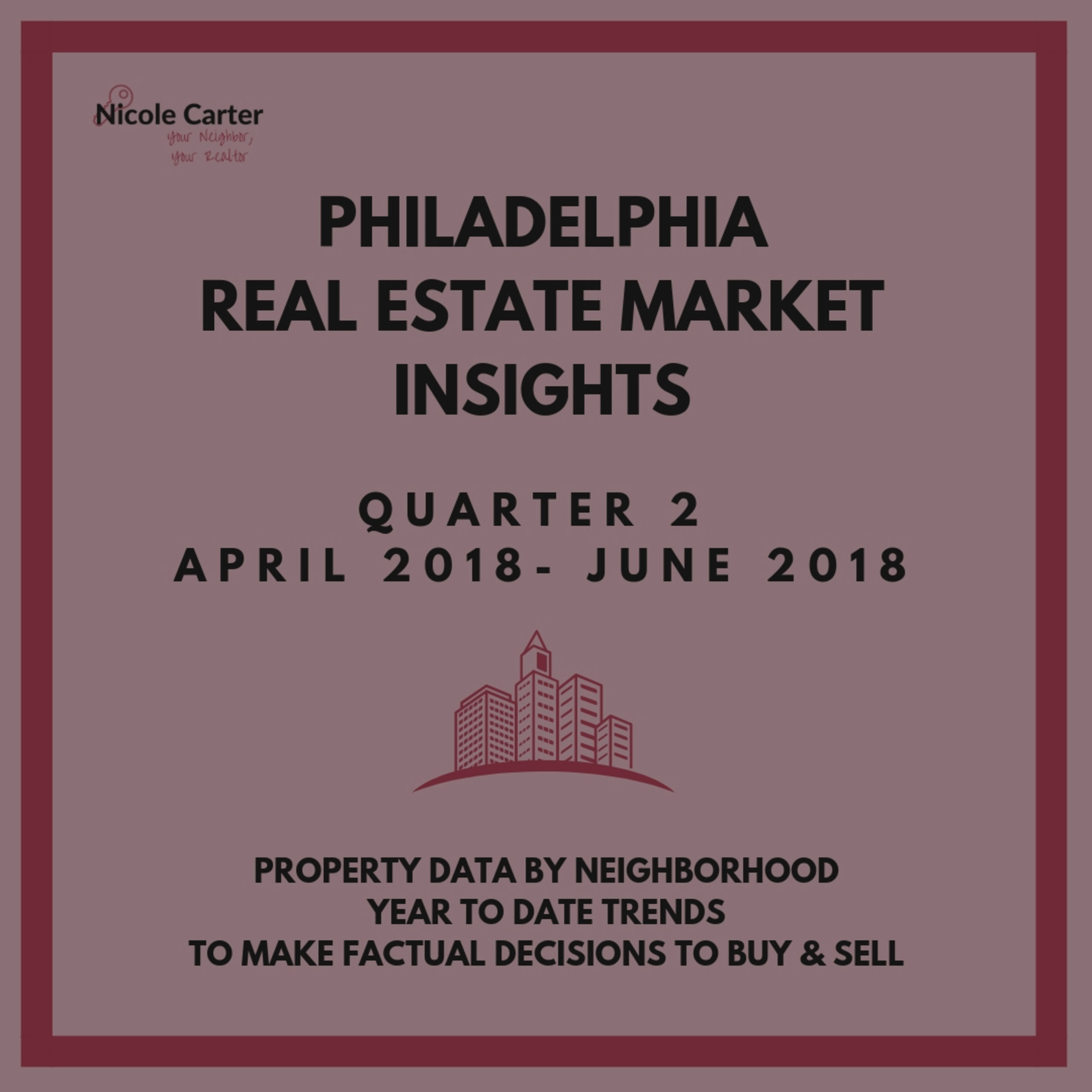 SECOND QUARTER 2018 TREND REPORT: PHILADELPHIA BUYING AND SELLING