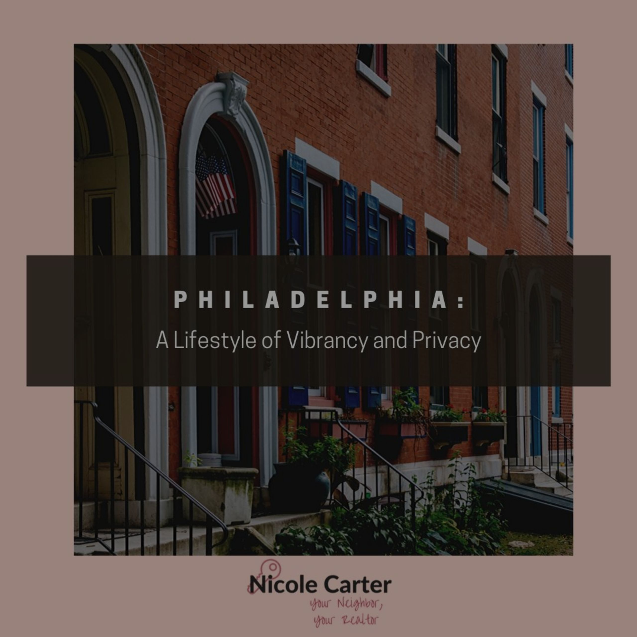 Philadelphia: A Lifestyle of Vibrancy and Privacy