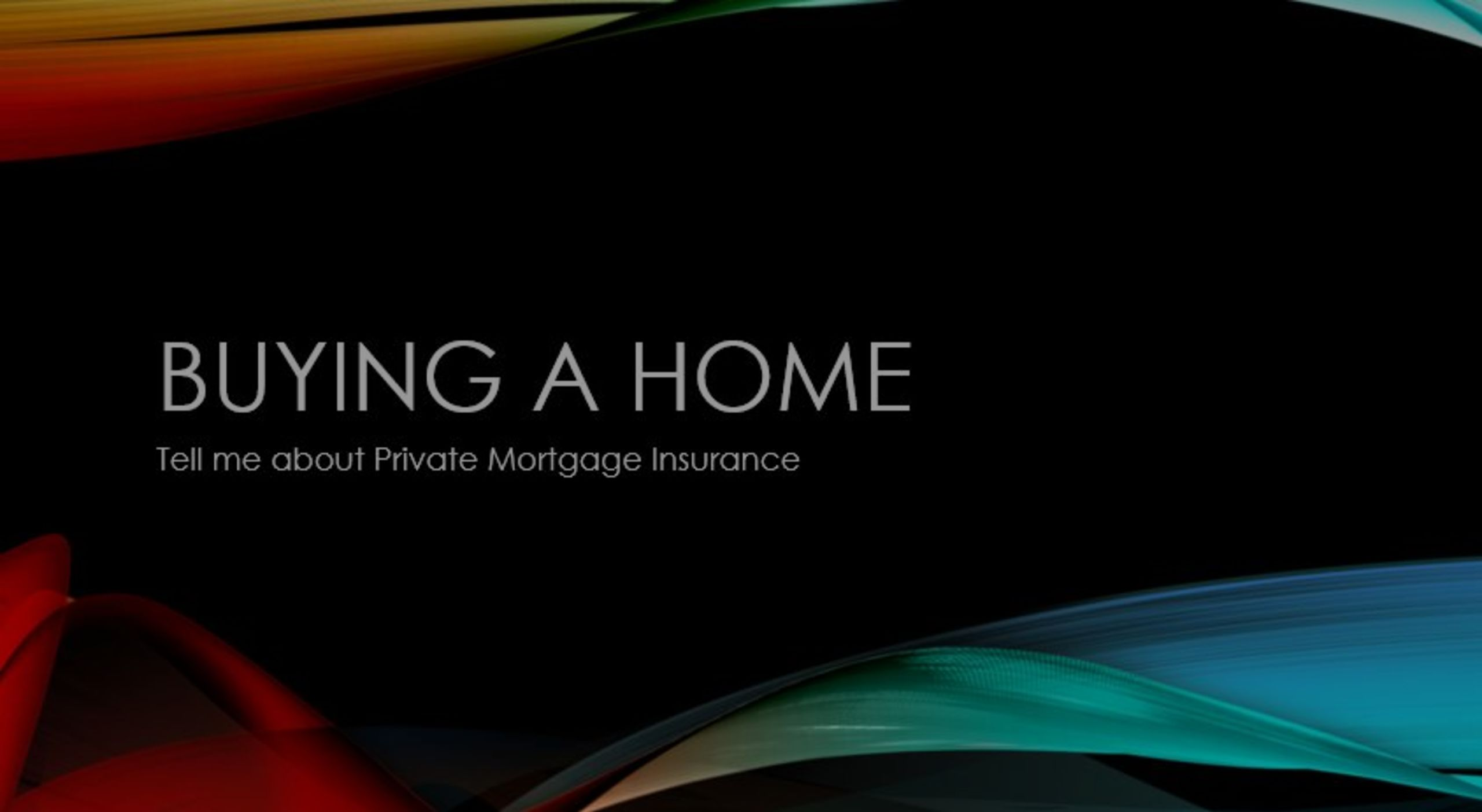 Learn about Private Mortgage Insurance