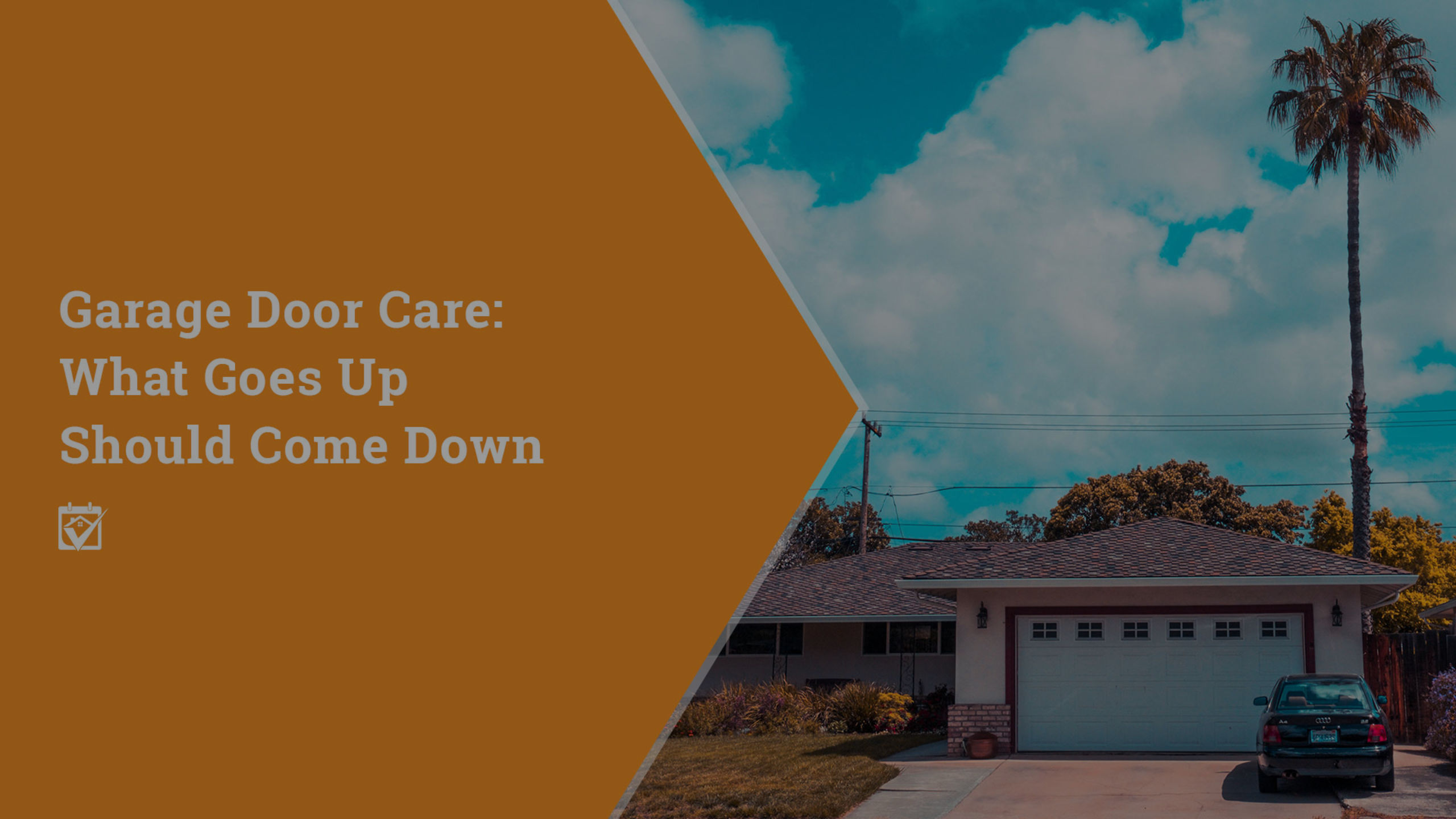 Garage Door Care: What Goes Up Should Come Down