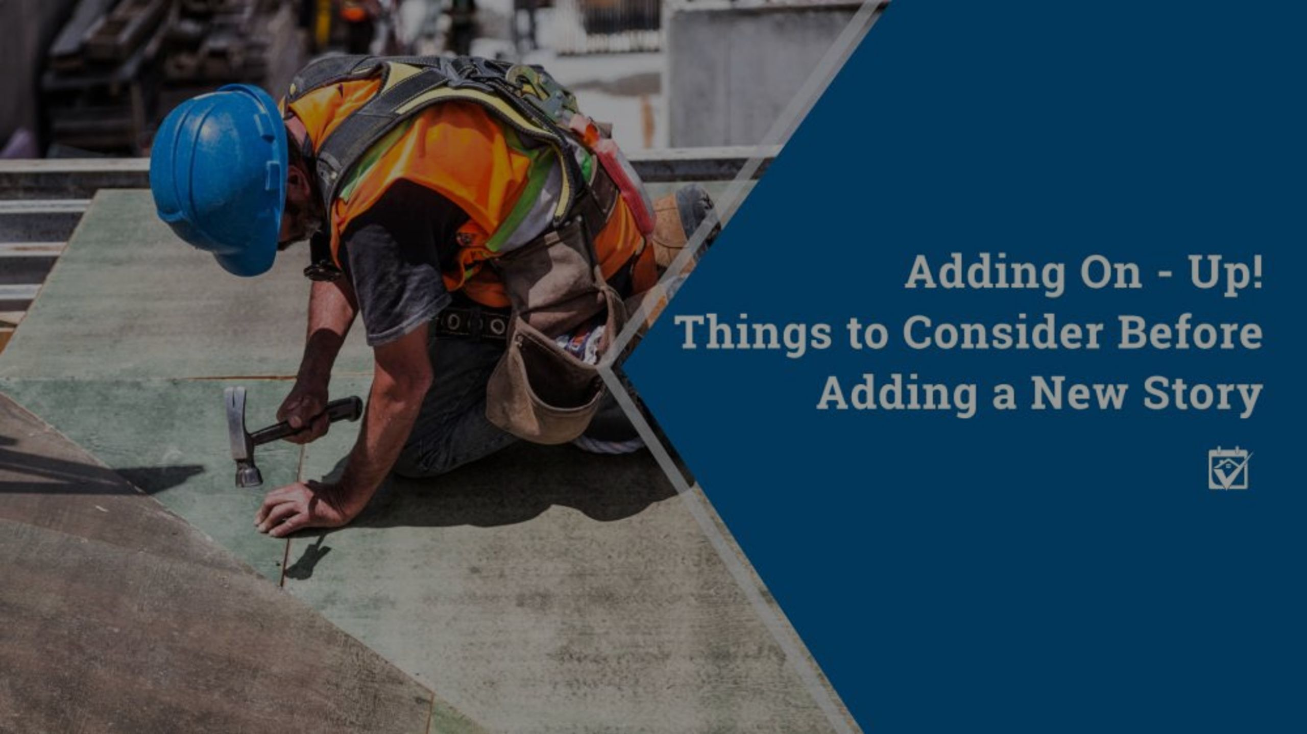 Adding On – Up! Things to Consider Before Adding a New Story