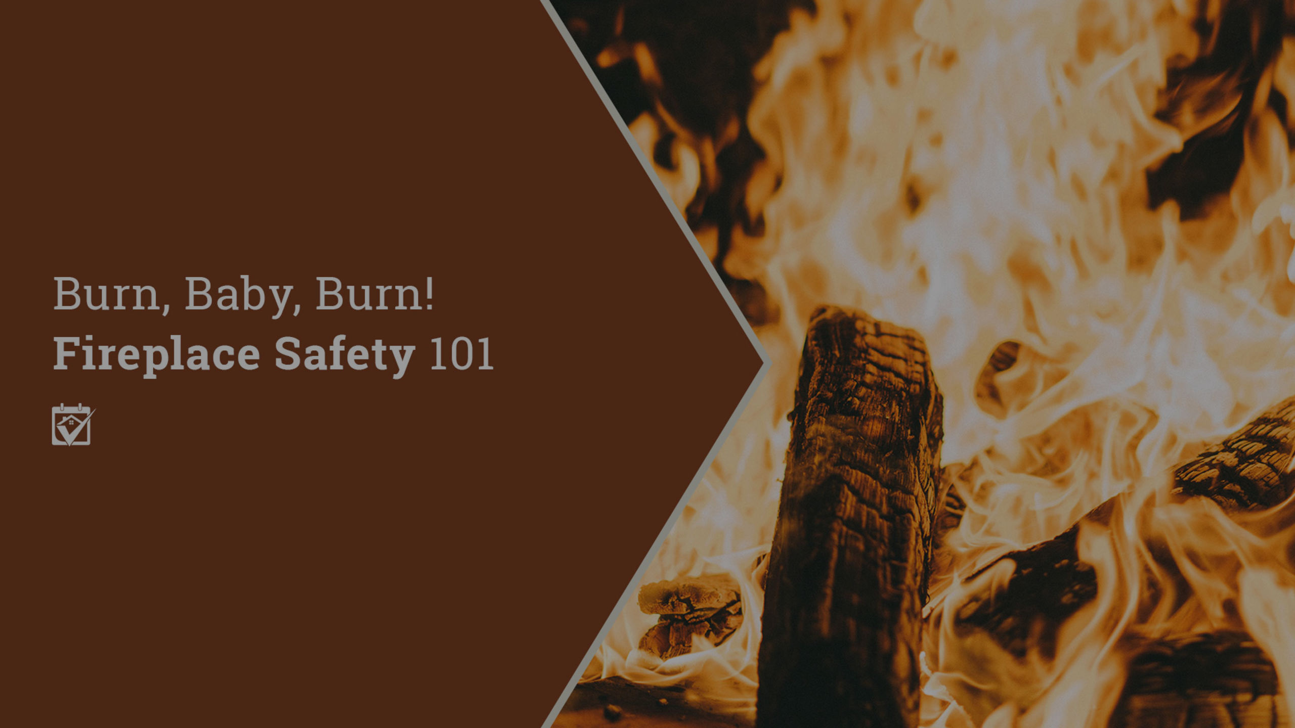 Burn, Baby, Burn! Fireplace Safety 101