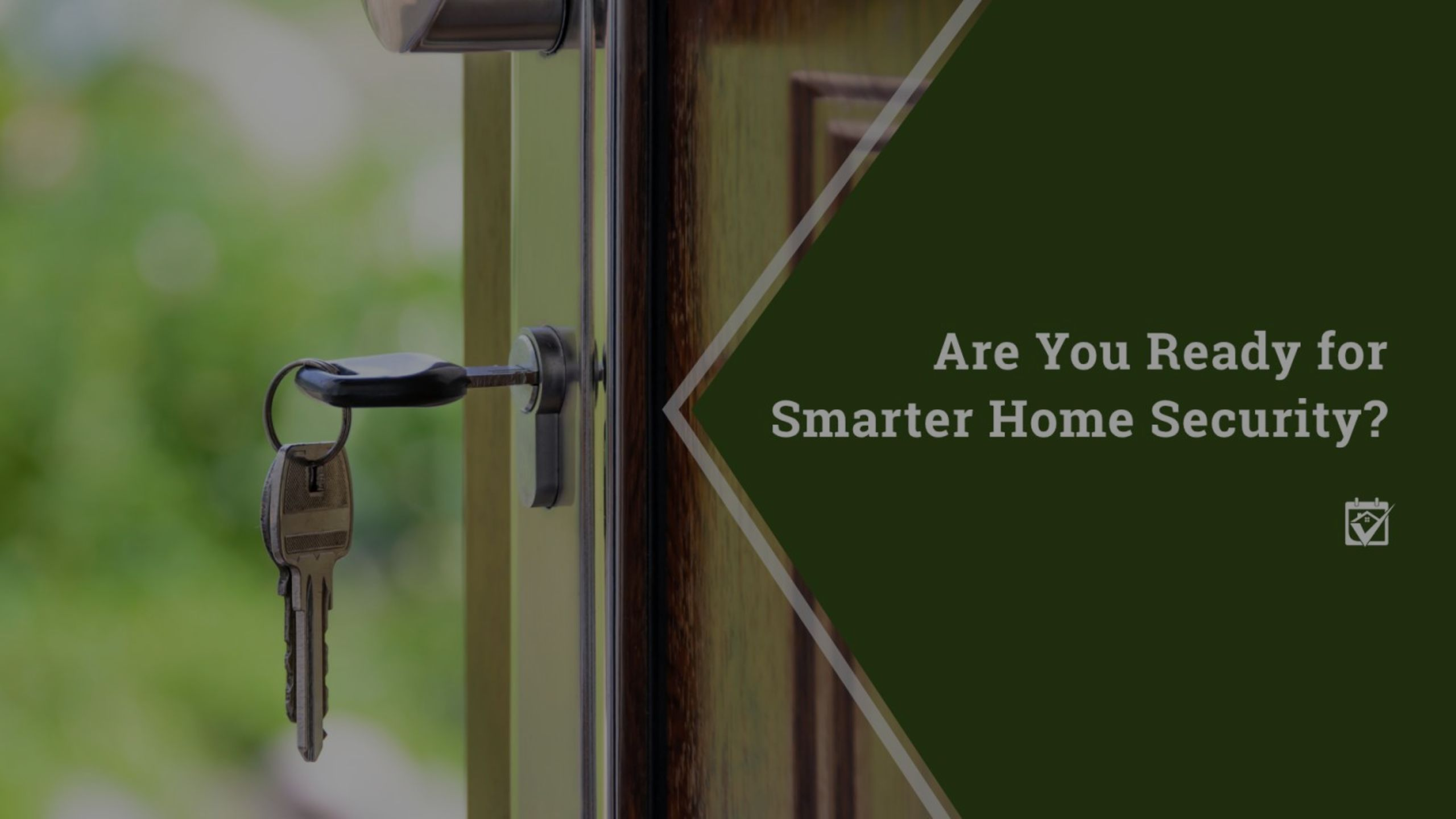 Are You Ready for Smarter Home Security?