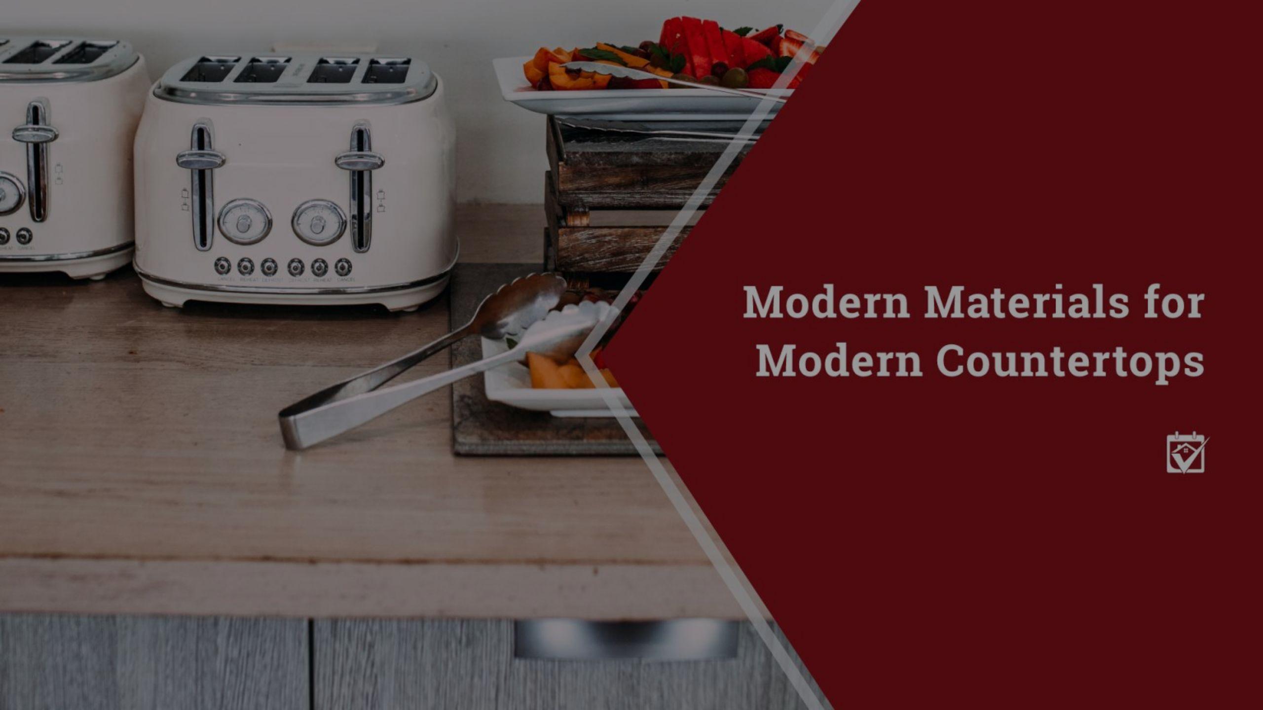 Modern Materials for Modern Countertops