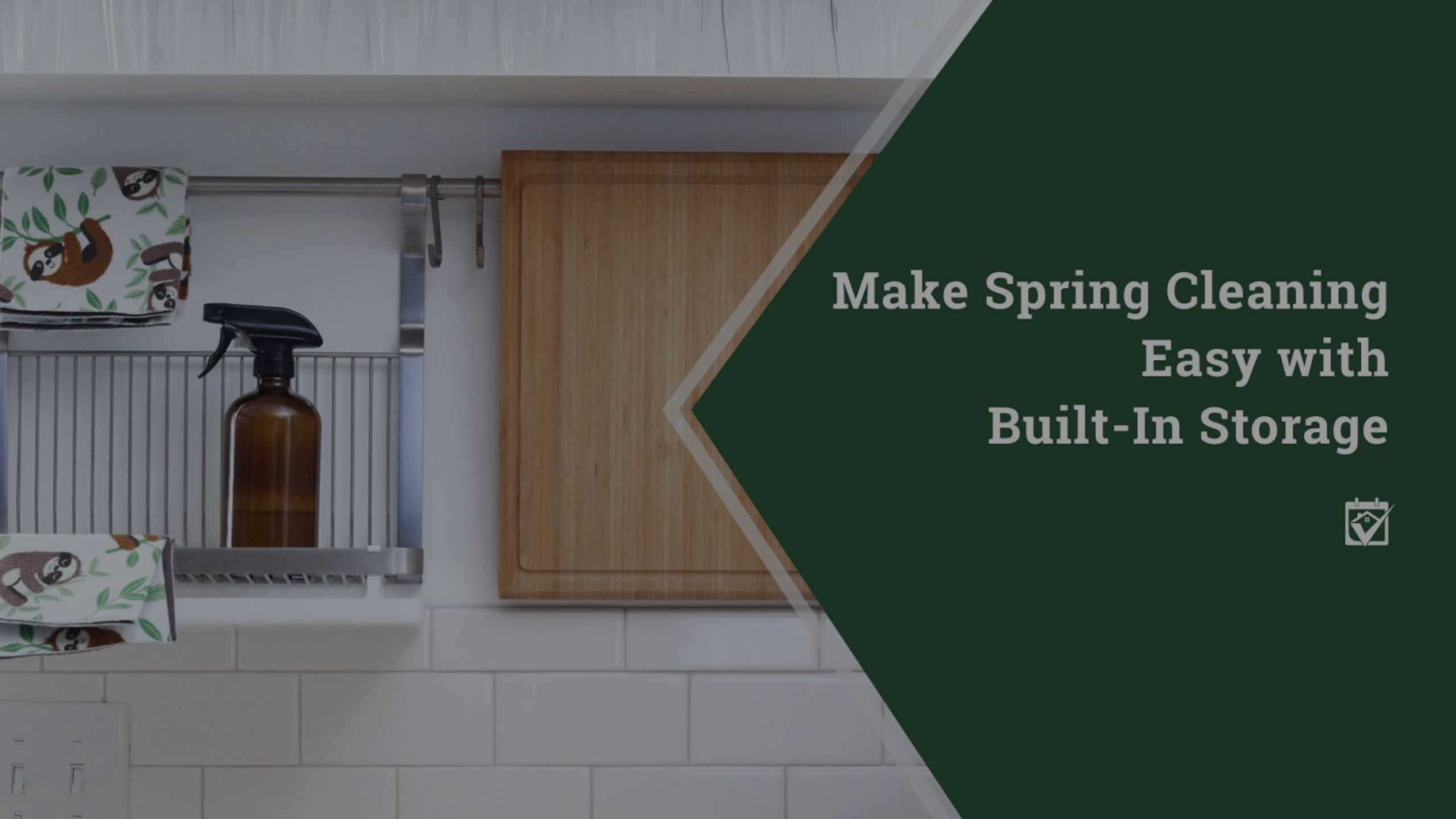 Make Spring Cleaning Easy with Built-In Storage
