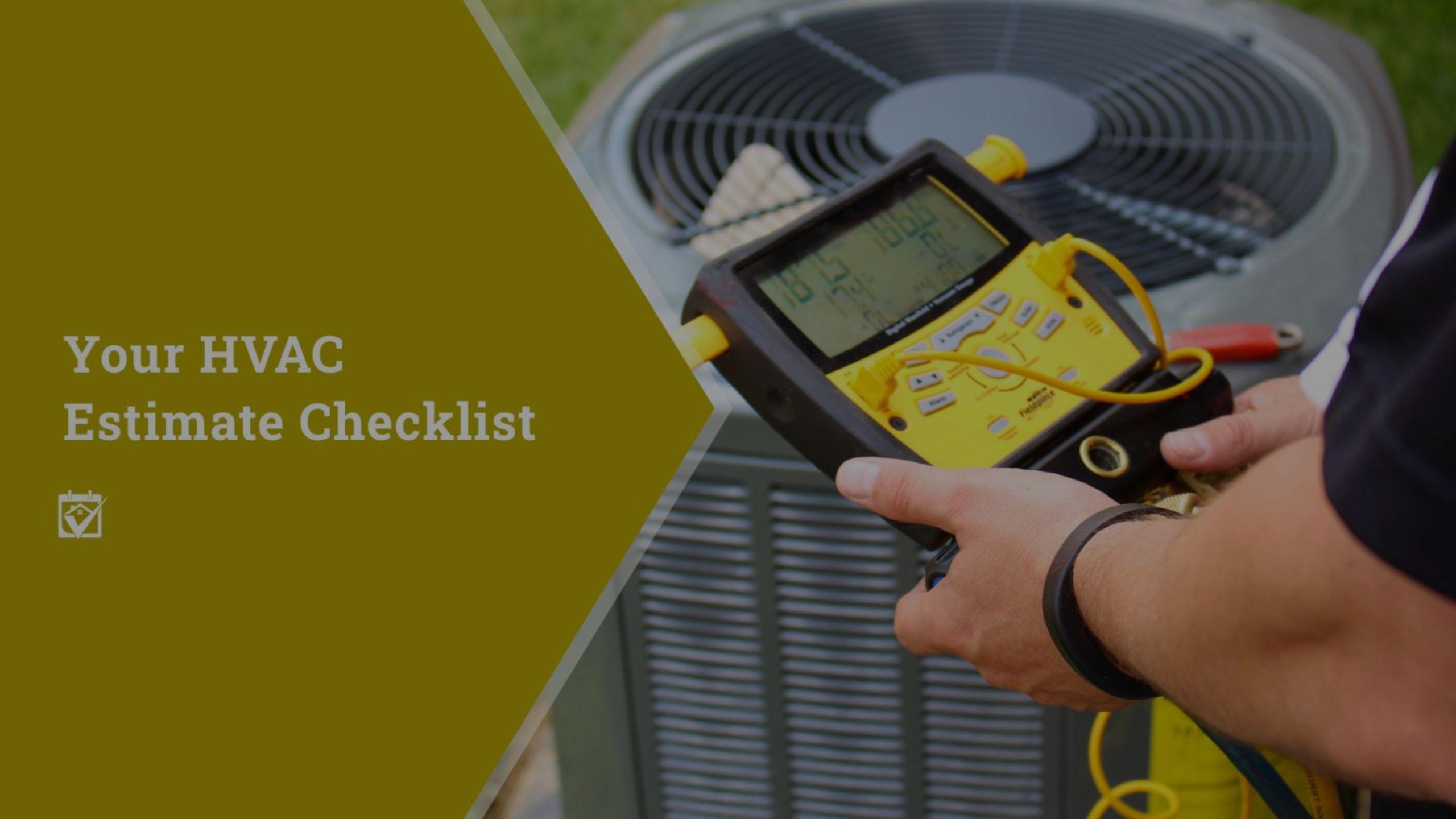 Your HVAC Estimate Checklist