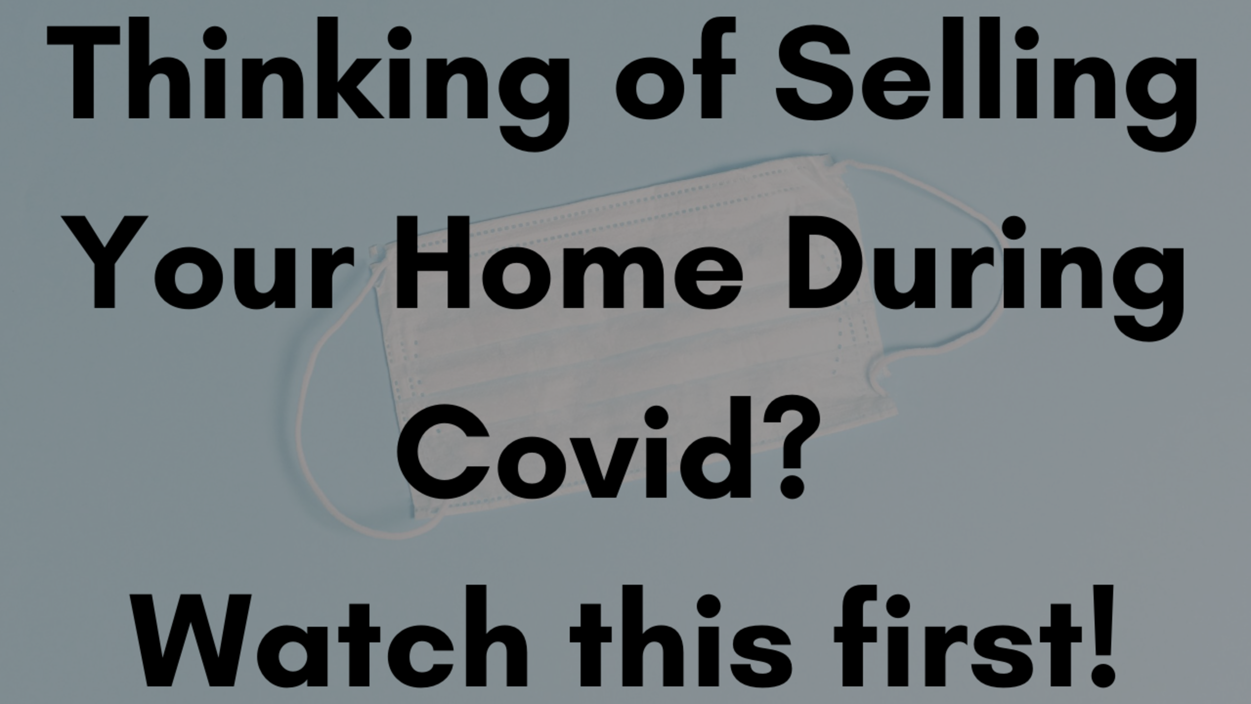 How to Sell Your Home During Covid