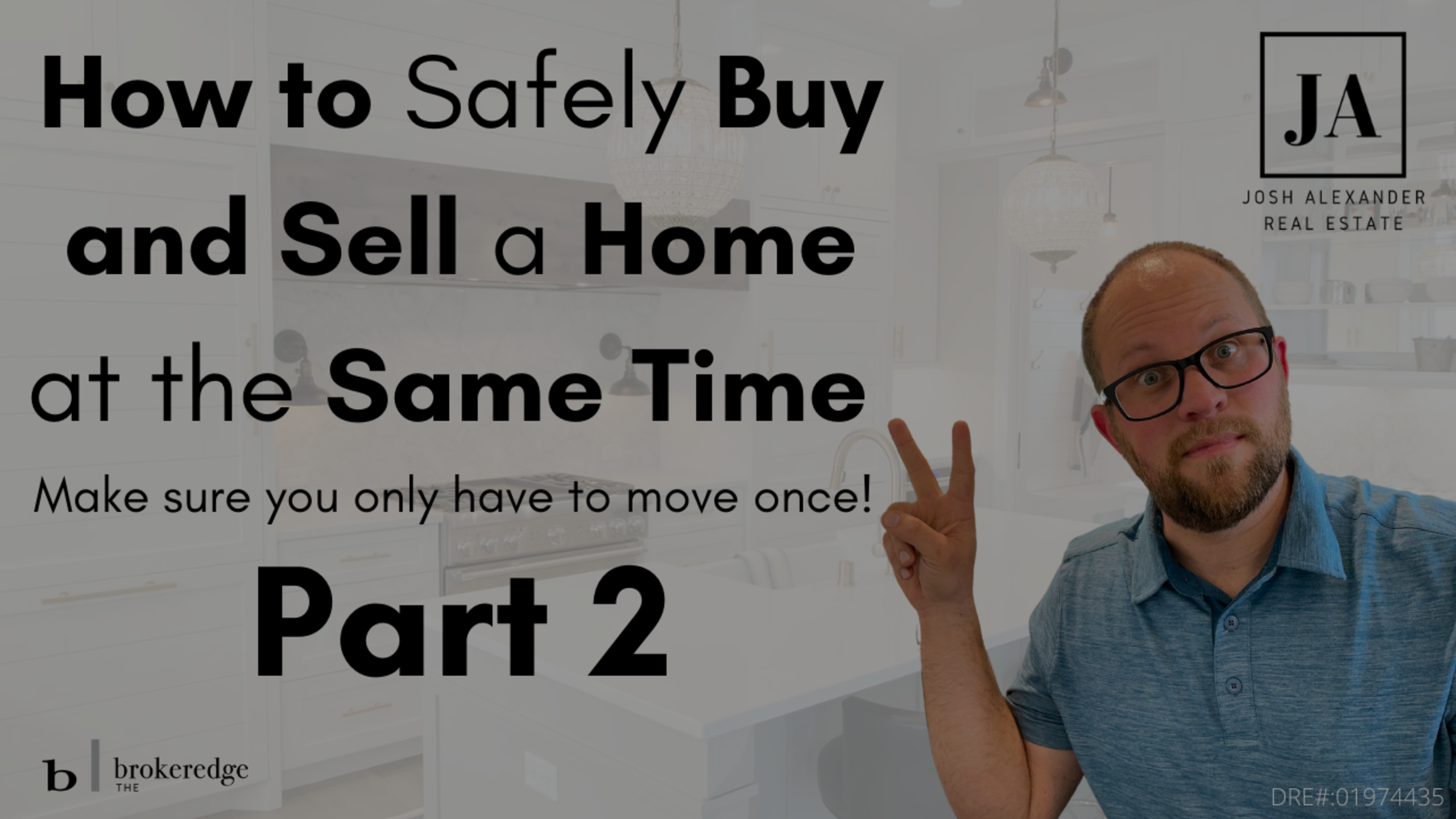 How to Safely Buy and Sell a Home at the Same Time – Part 2