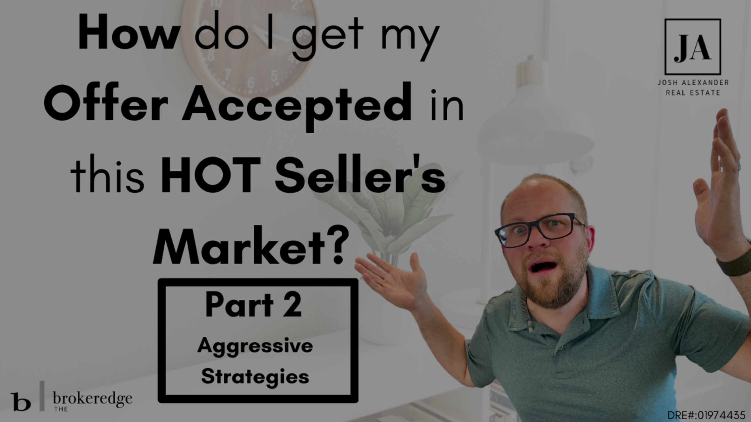 How do I get my offer accepted in this HOT Seller's Market PART 2 – Risky Business