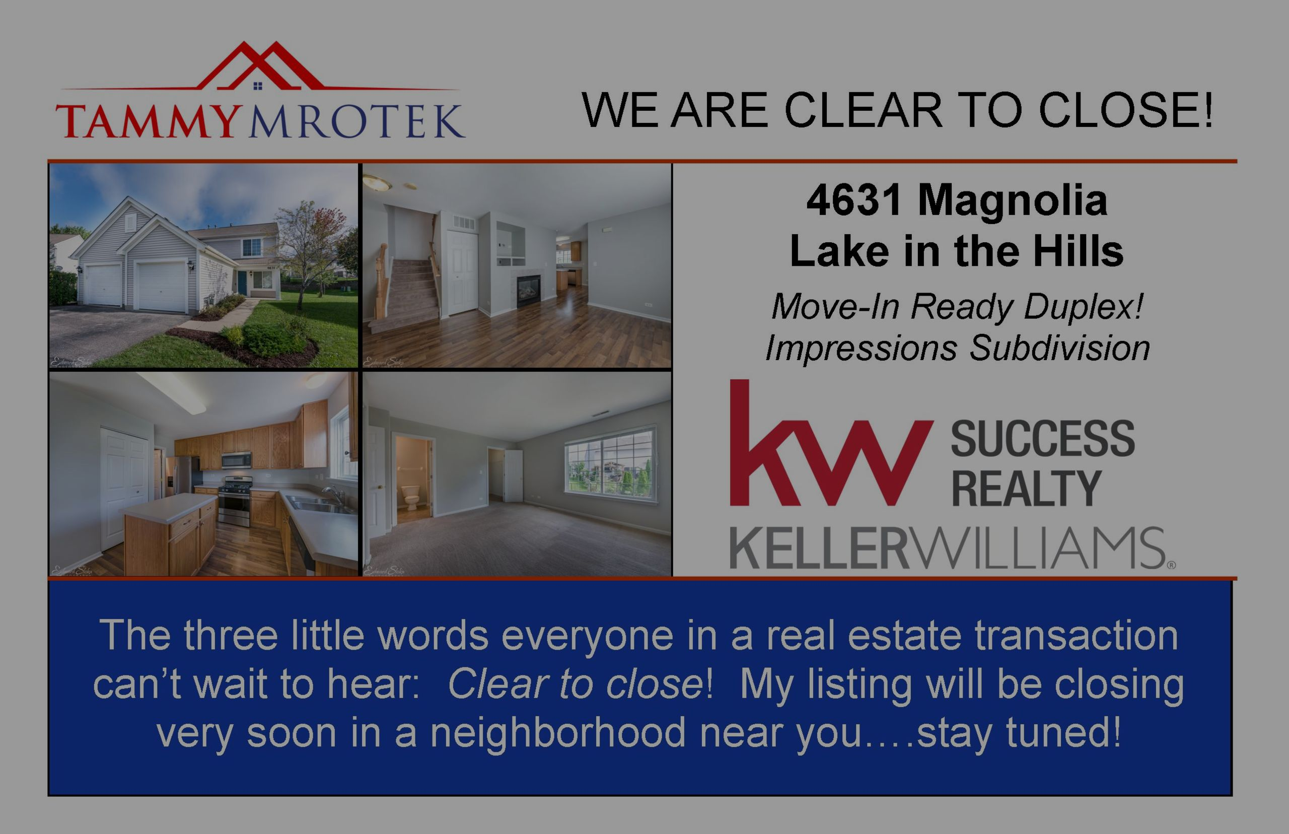 Excited to Announce My Lake in the Hills Listing Will be Closing Soon!