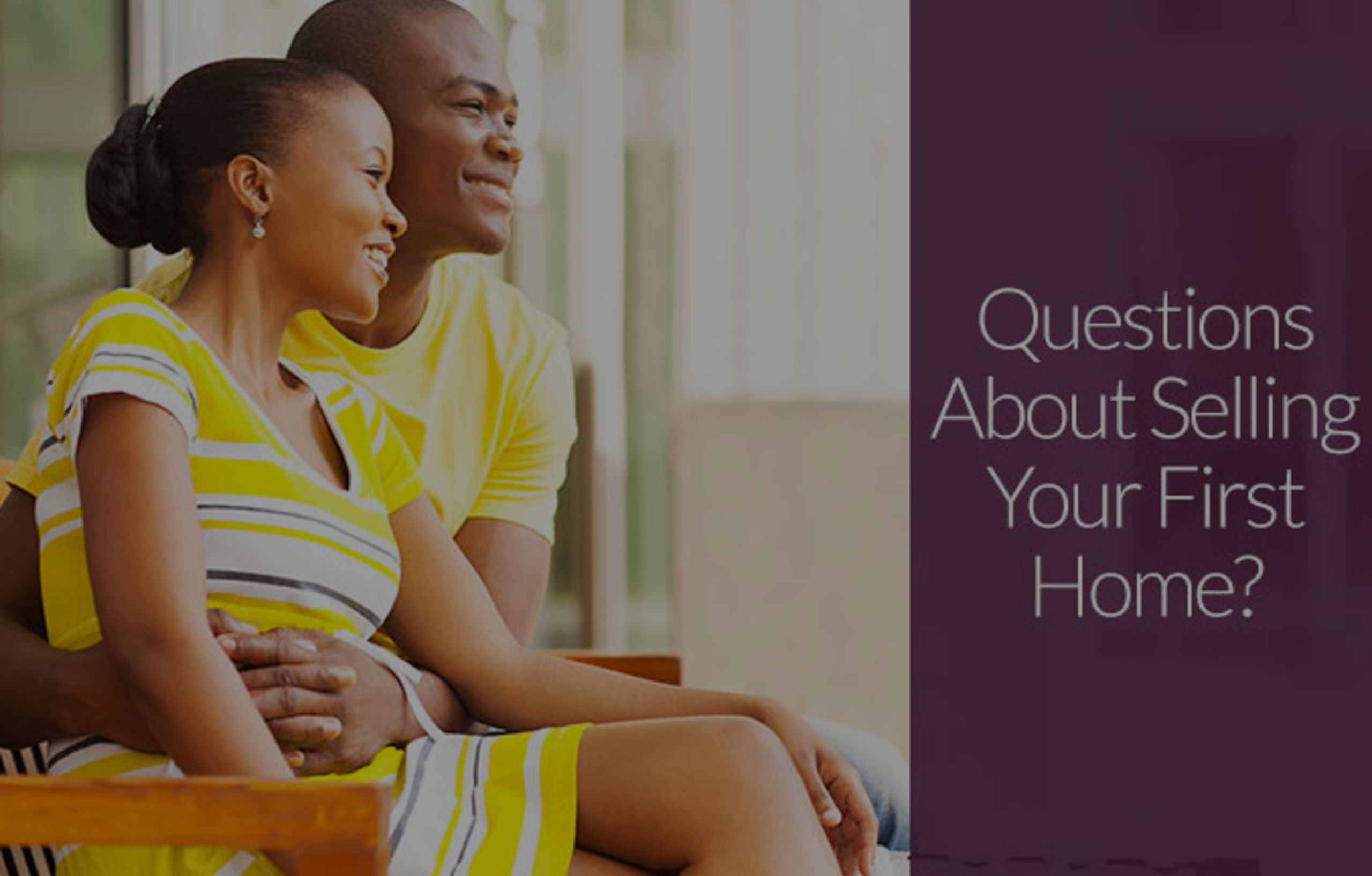 Questions About Selling Your First Home? We Have Answers