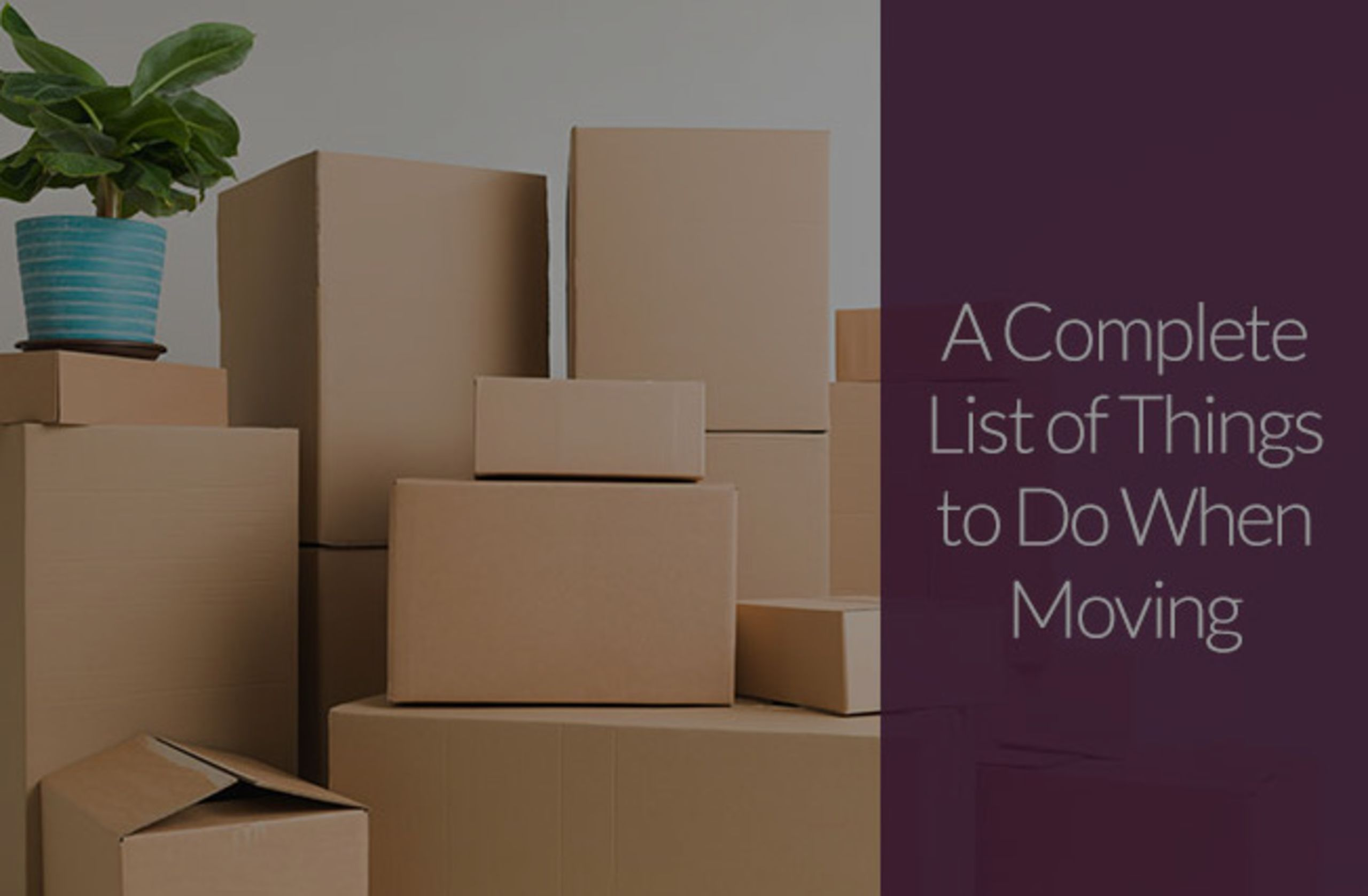 A Complete List of Things to Do When Moving