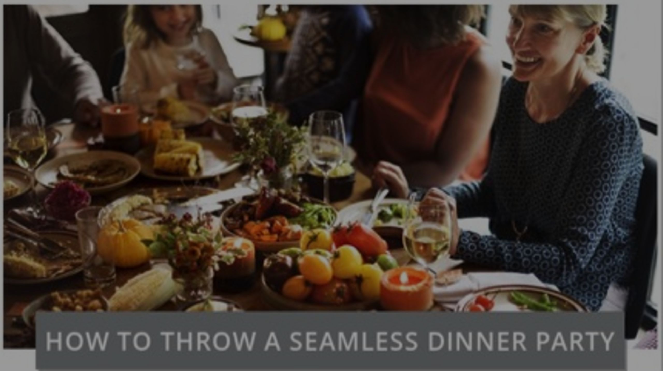 3 Tips for a Stress-Free Dinner Party