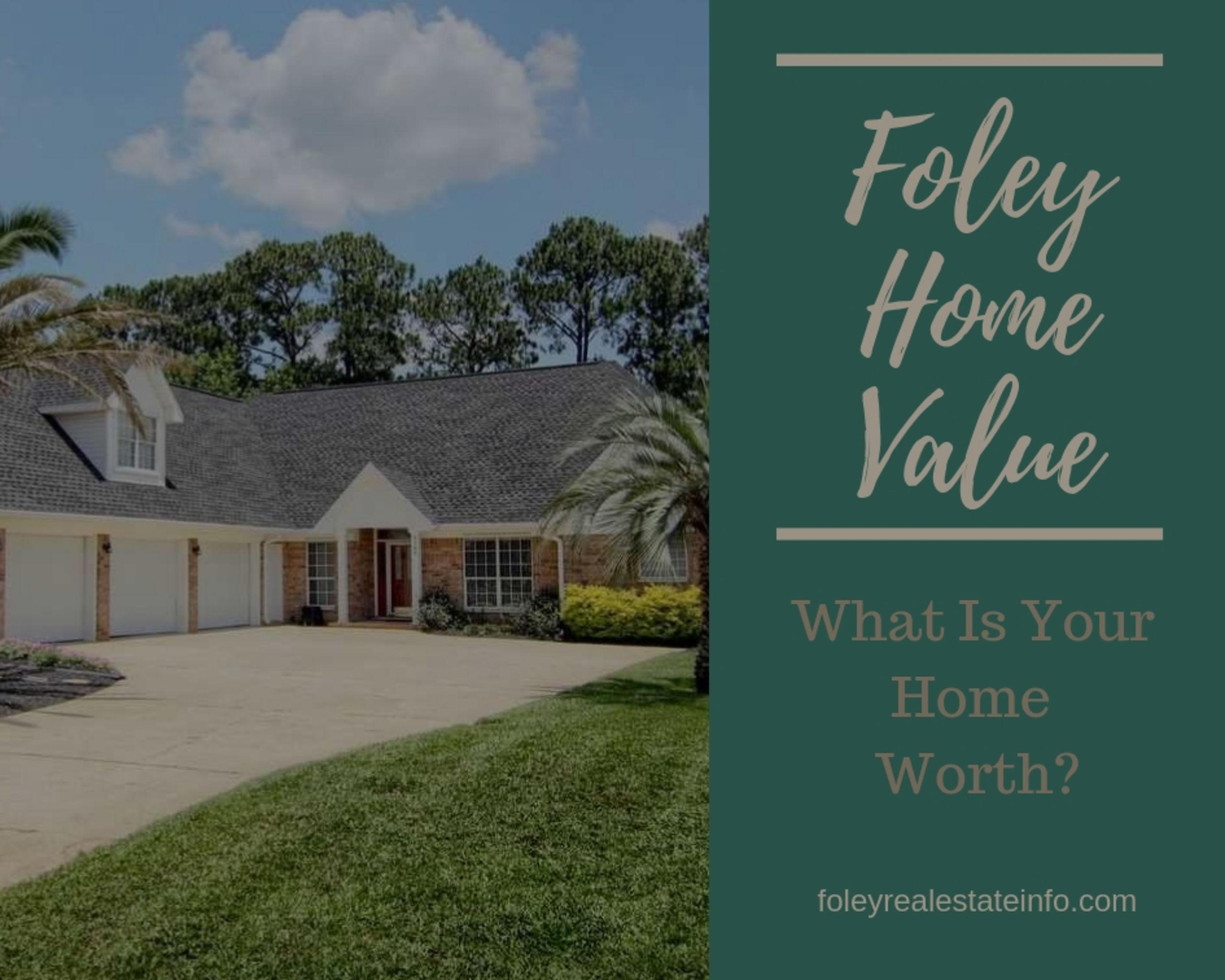 Foley Home Value