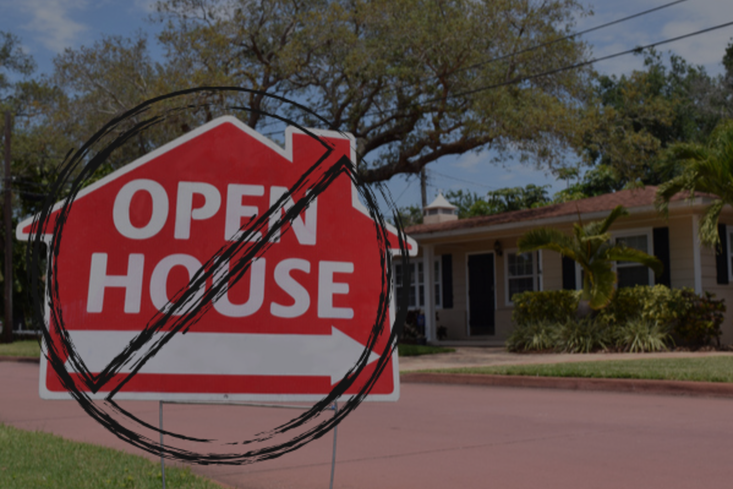 If You Insist On An Open House, We Are Not your REALTORS®