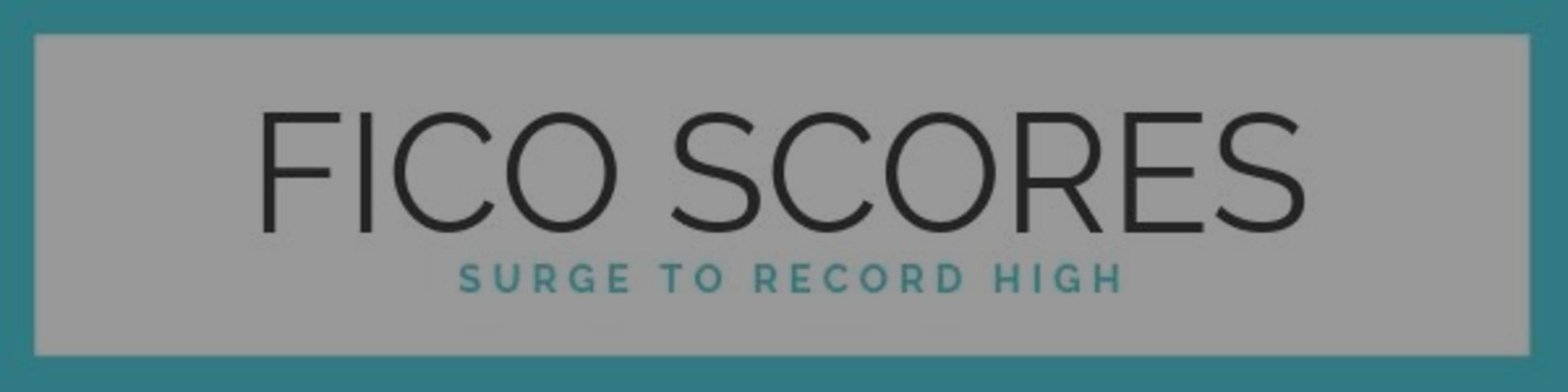 FICO Scores Surge to Record High