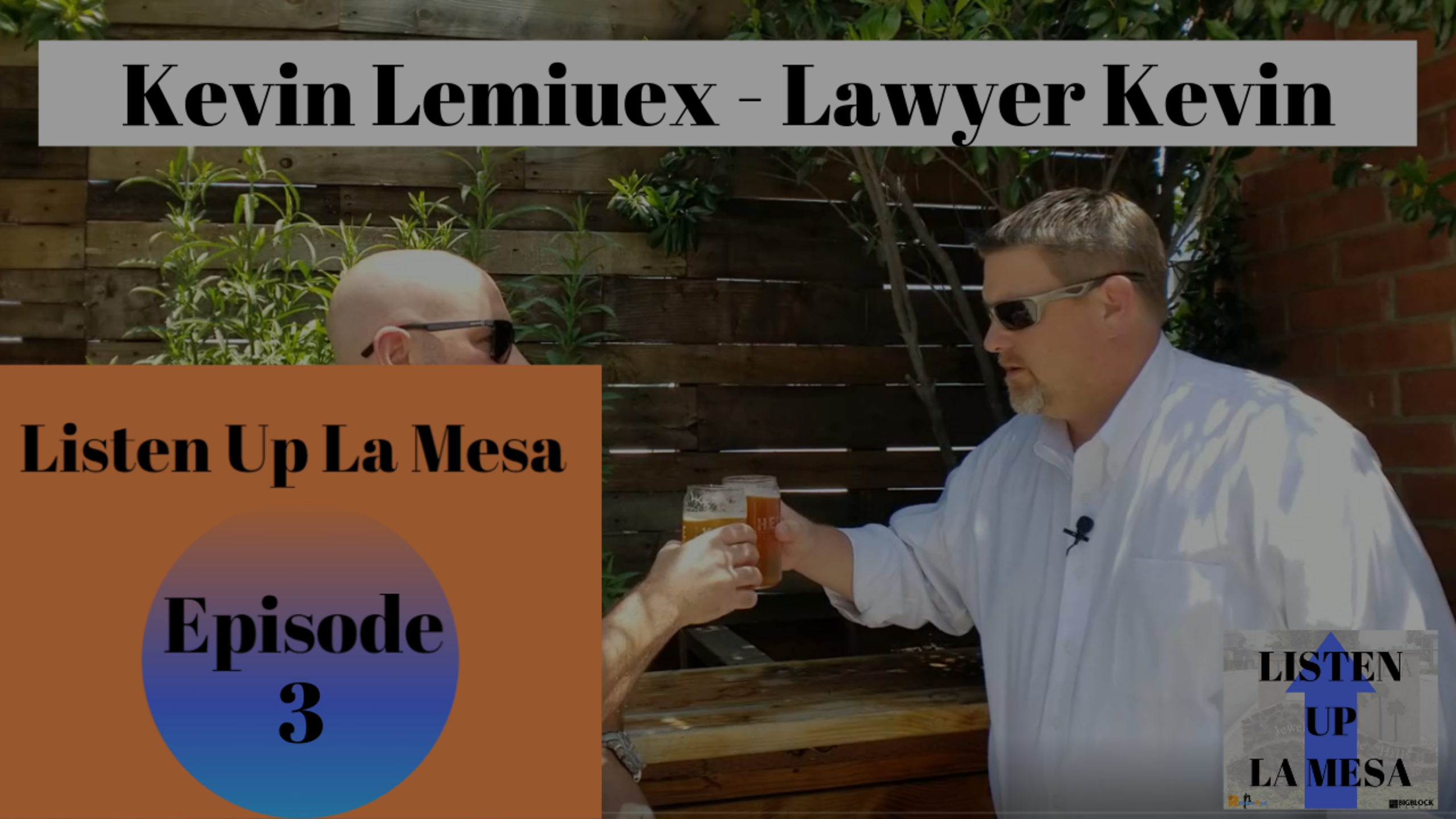 Listen Up La Mesa Ep 3 – Lawyer Kevin On Family Trusts