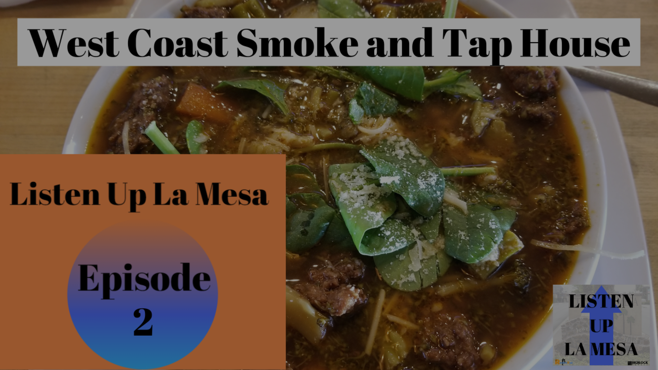 Listen Up La Mesa Ep 2 – West Coast Smoke and Tap House in La Mesa