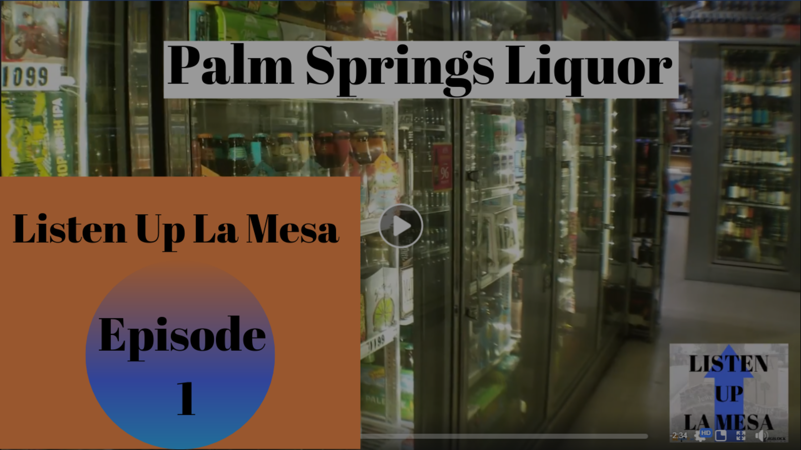 Listen Up La Mesa Ep 1 – Palm Springs Liquor In La Mesa