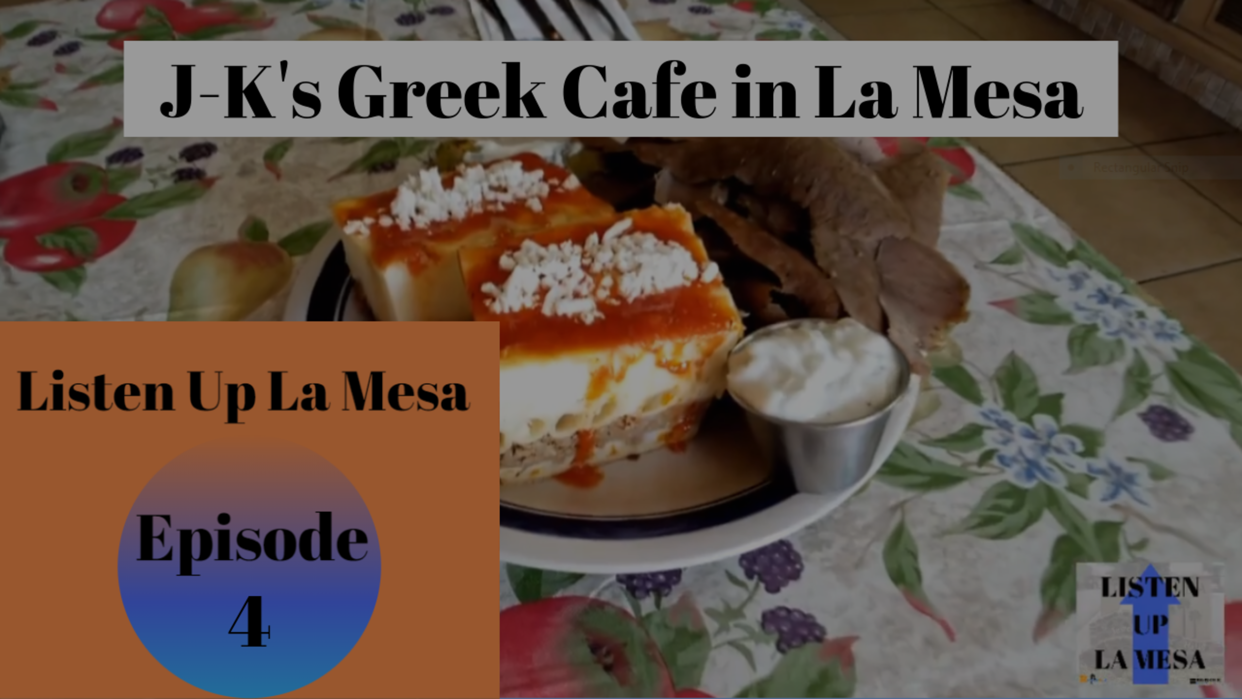 Listen Up La Mesa Ep 4 J-K's Greek Cafe in La Mesa, CA