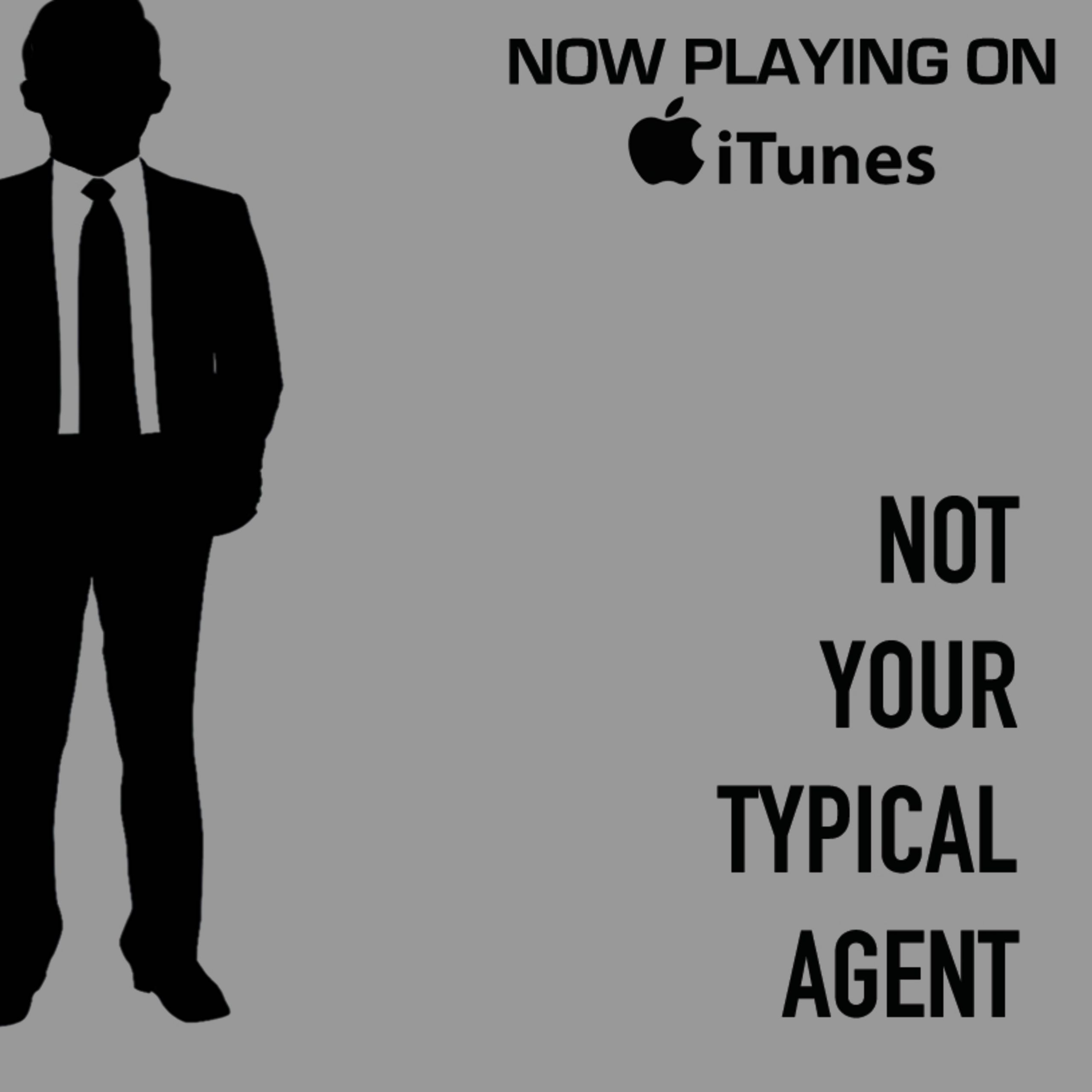 Listen to The Not Your Typical Agent Podcast