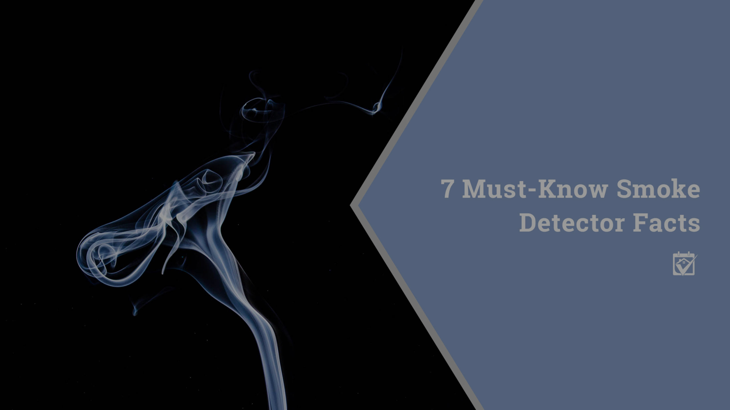 7-Must Know Smoke Detector Facts