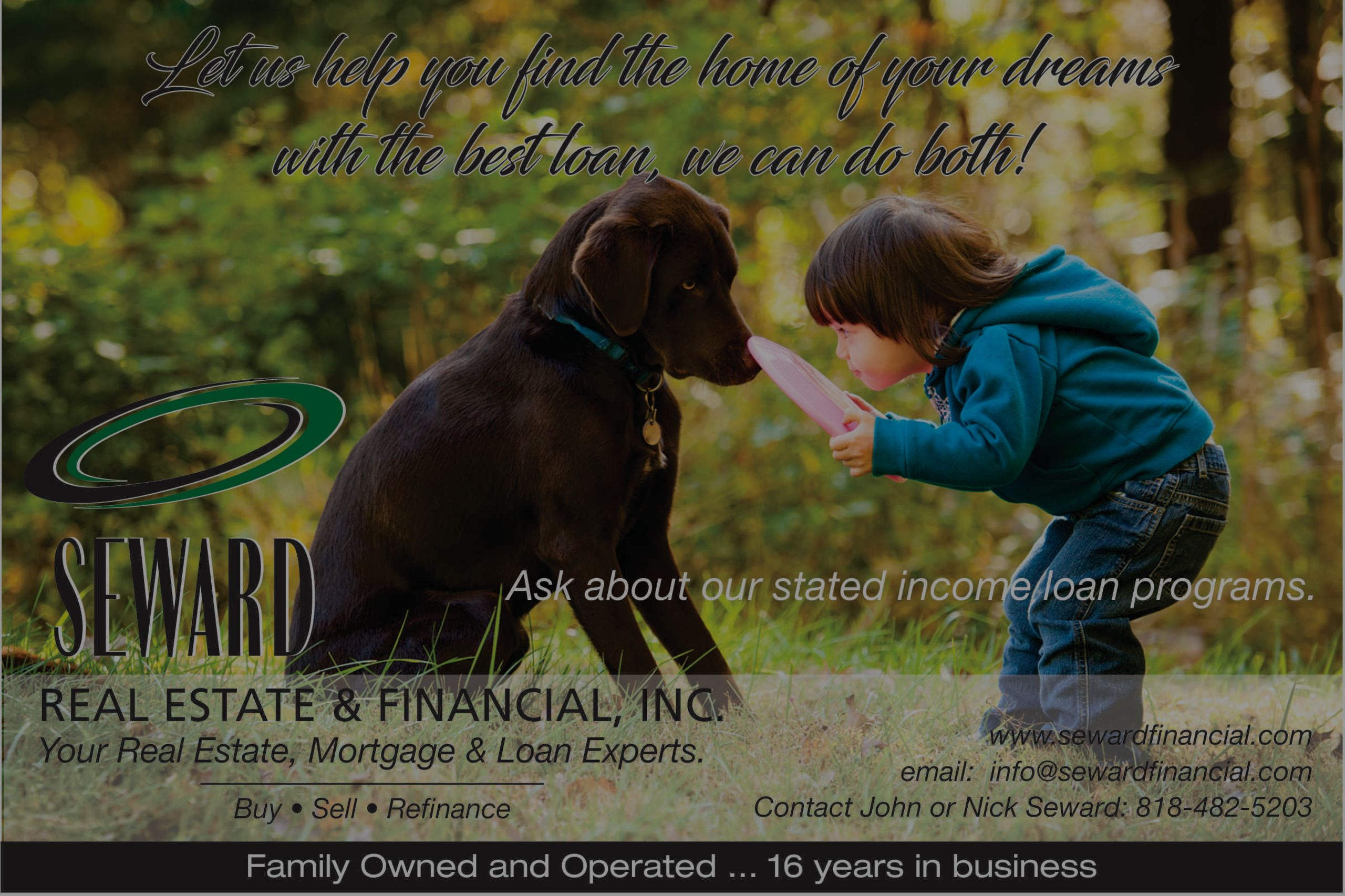 Let Us Help You Find The Home of Your Dreams, With The Best Loan!