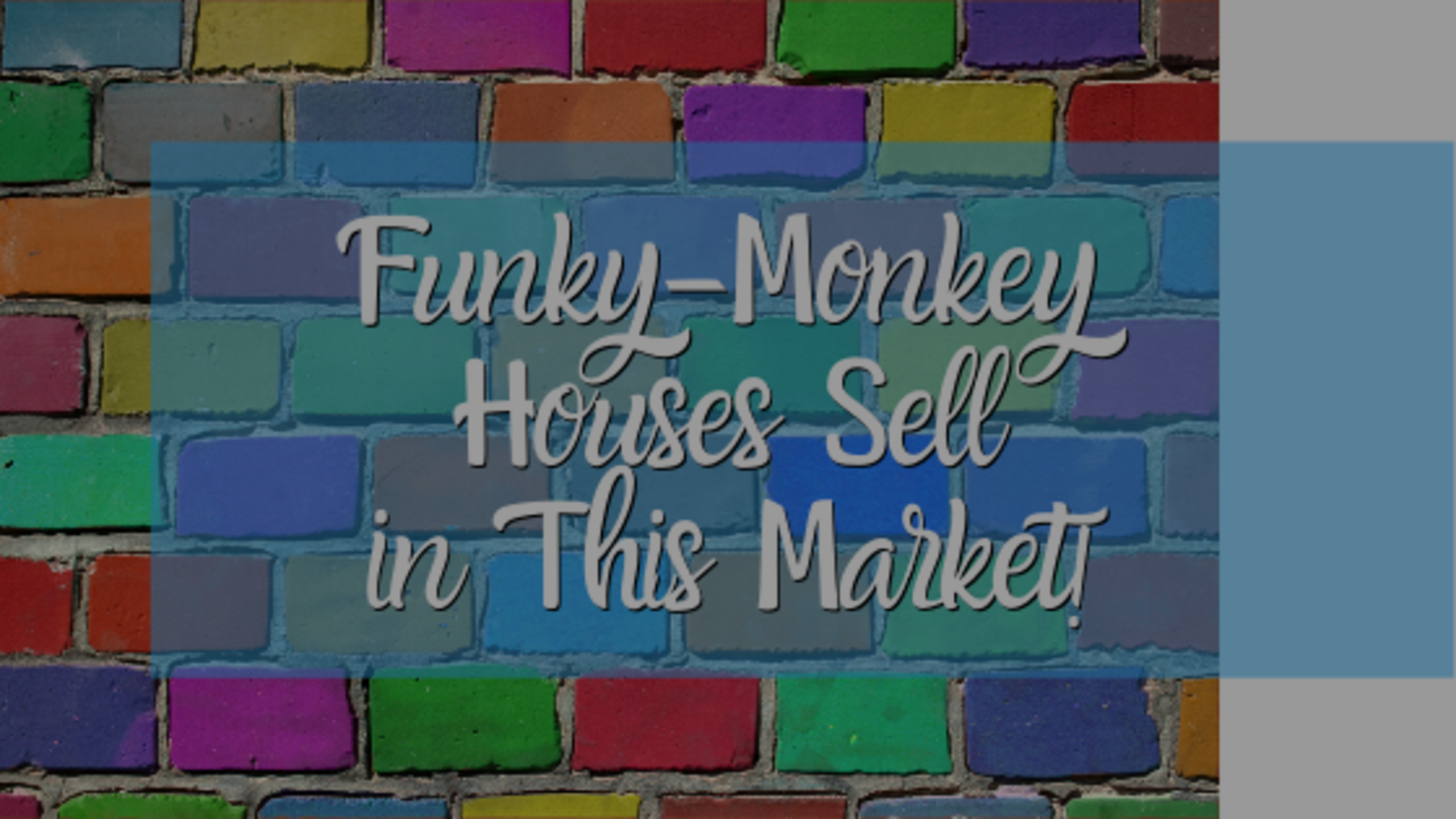Funky-Monkey Houses Sell in This Market