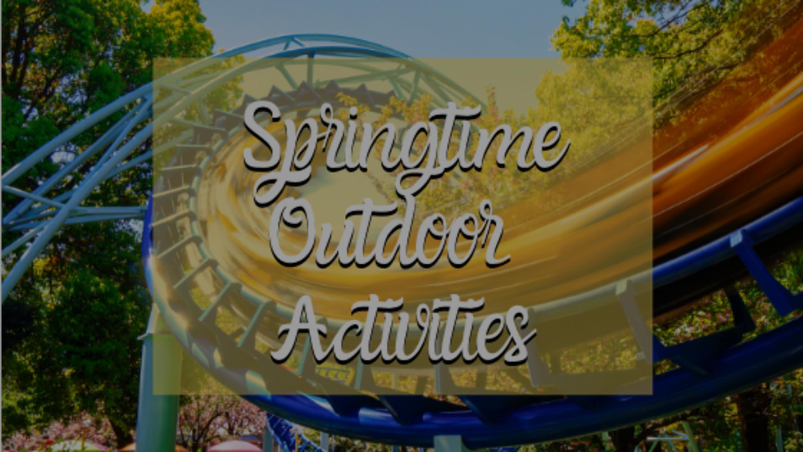 Springtime Outdoor Activities