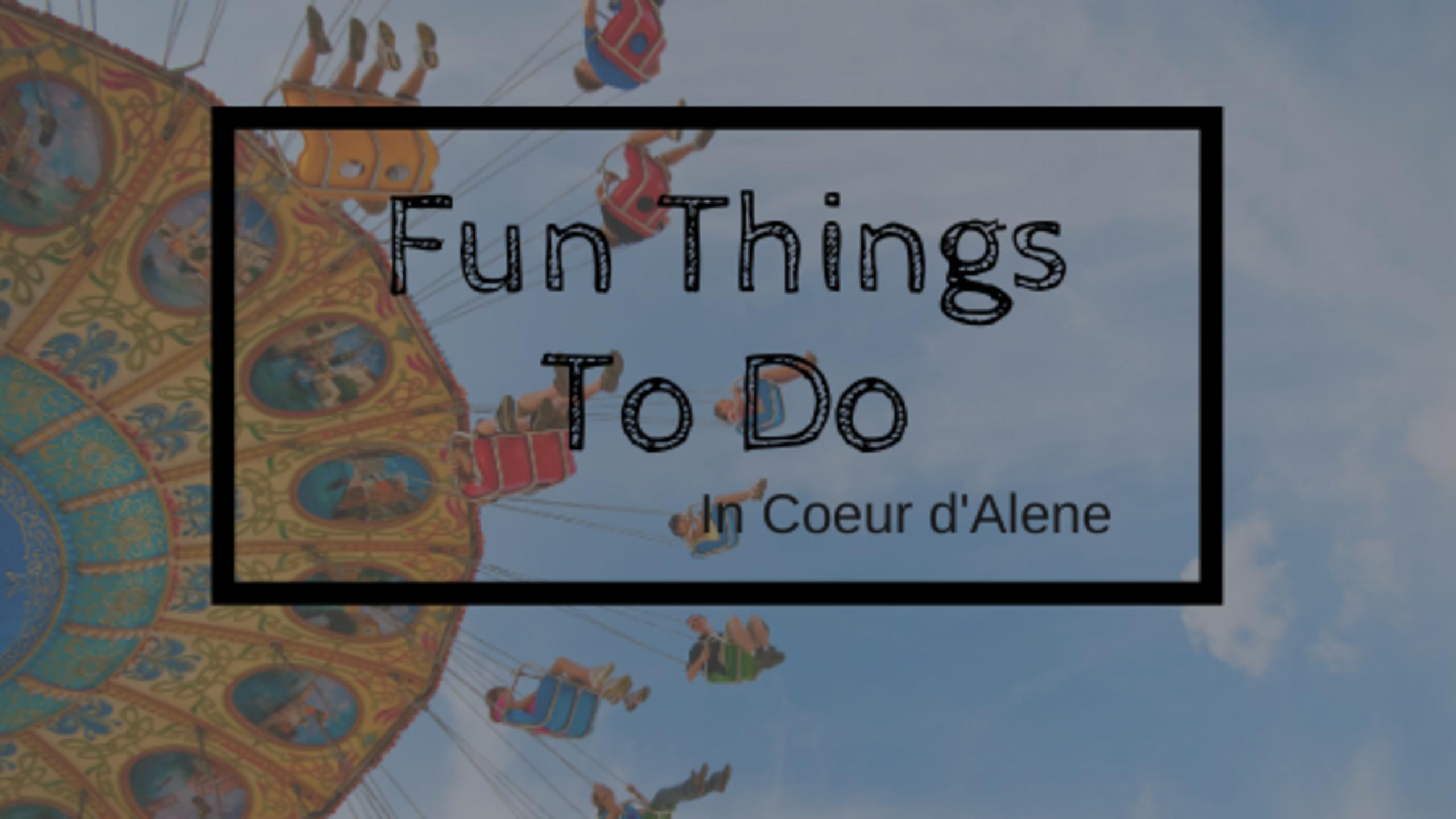 Fun Things To Do in CDA