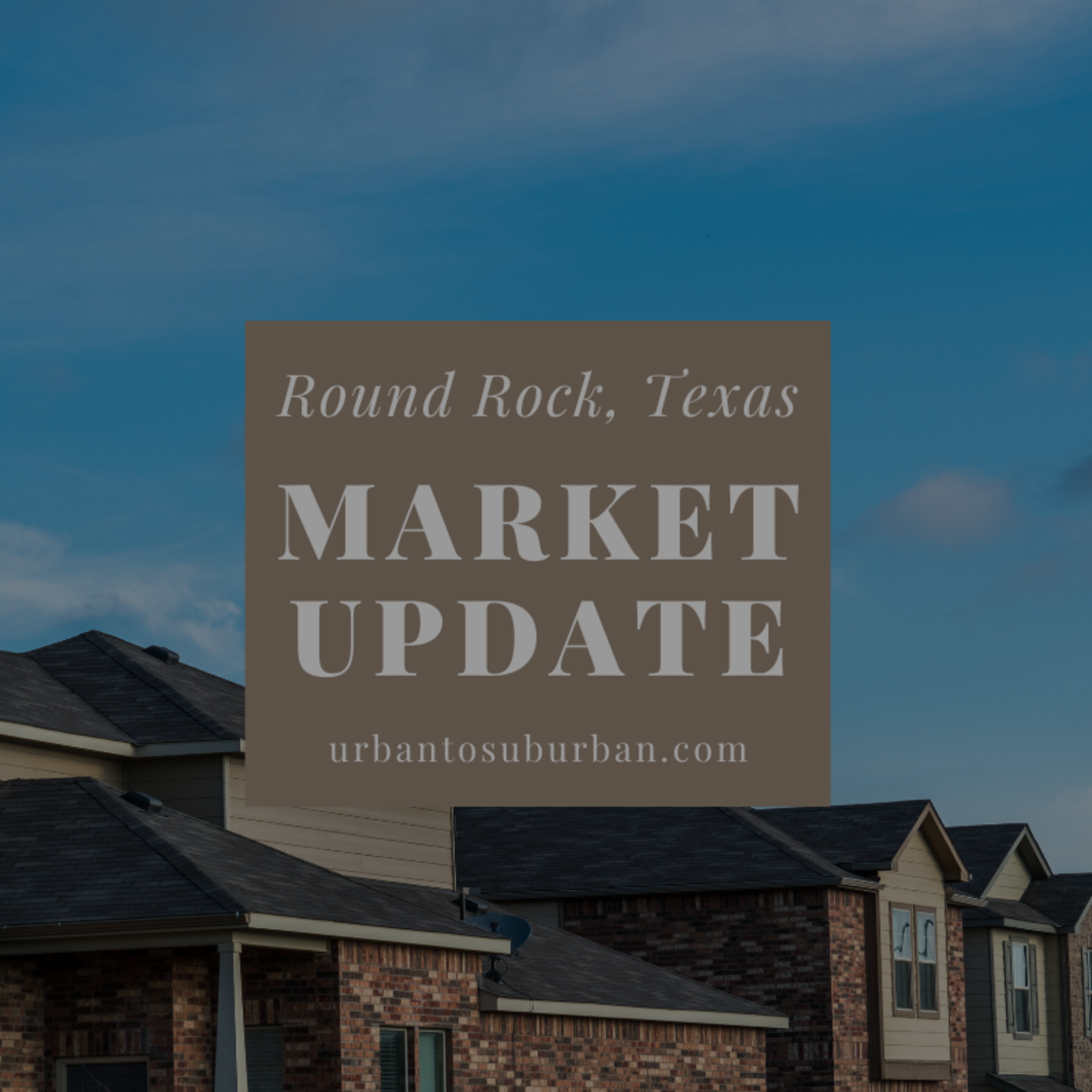 Round Rock Texas Housing Report for April 2020