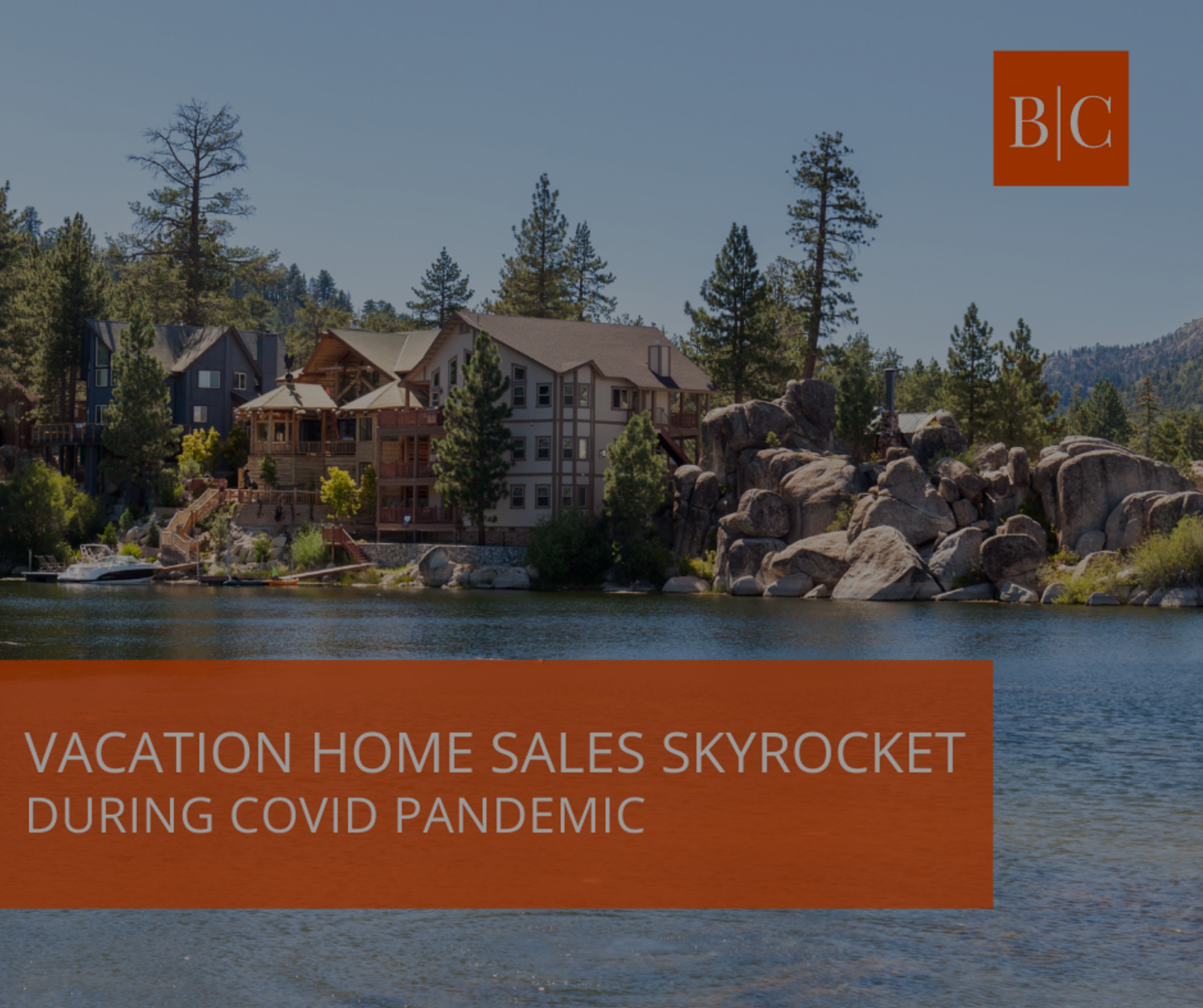 Vacation Home Sales Skyrocket During Covid-19 Pandemic
